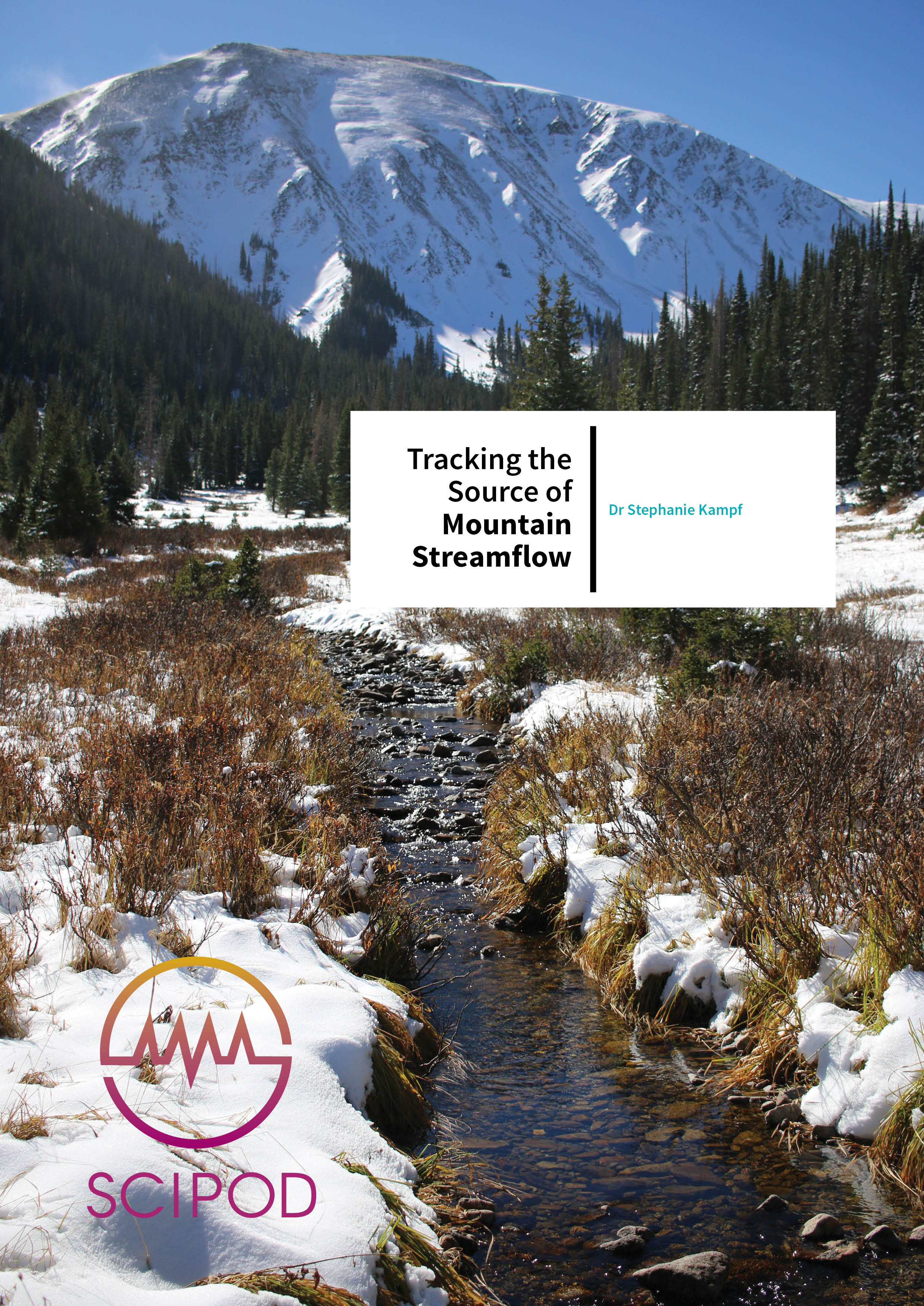 Tracking the Source of Mountain Streamflow – Dr Stephanie Kampf