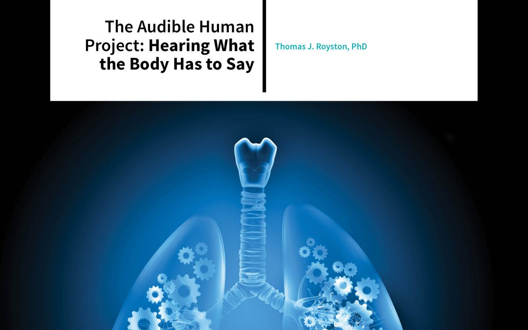 The Audible Human Project Hearing What the Body Has to Say – Thomas Royston