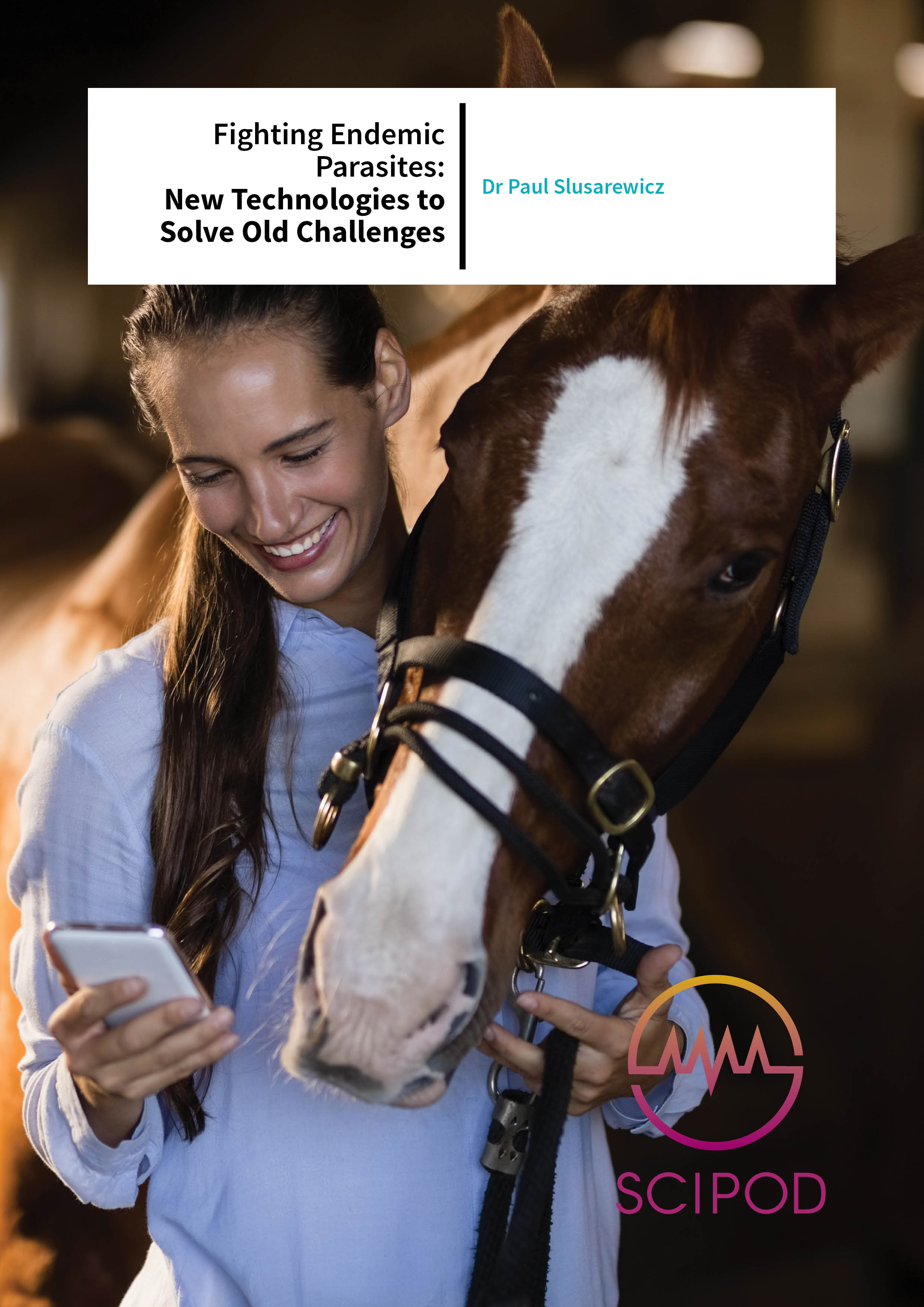 Fighting Endemic Parasites New Technologies to Solve Old Challenges – Dr Paul Slusarewicz, MEP Equine Solutions LLC