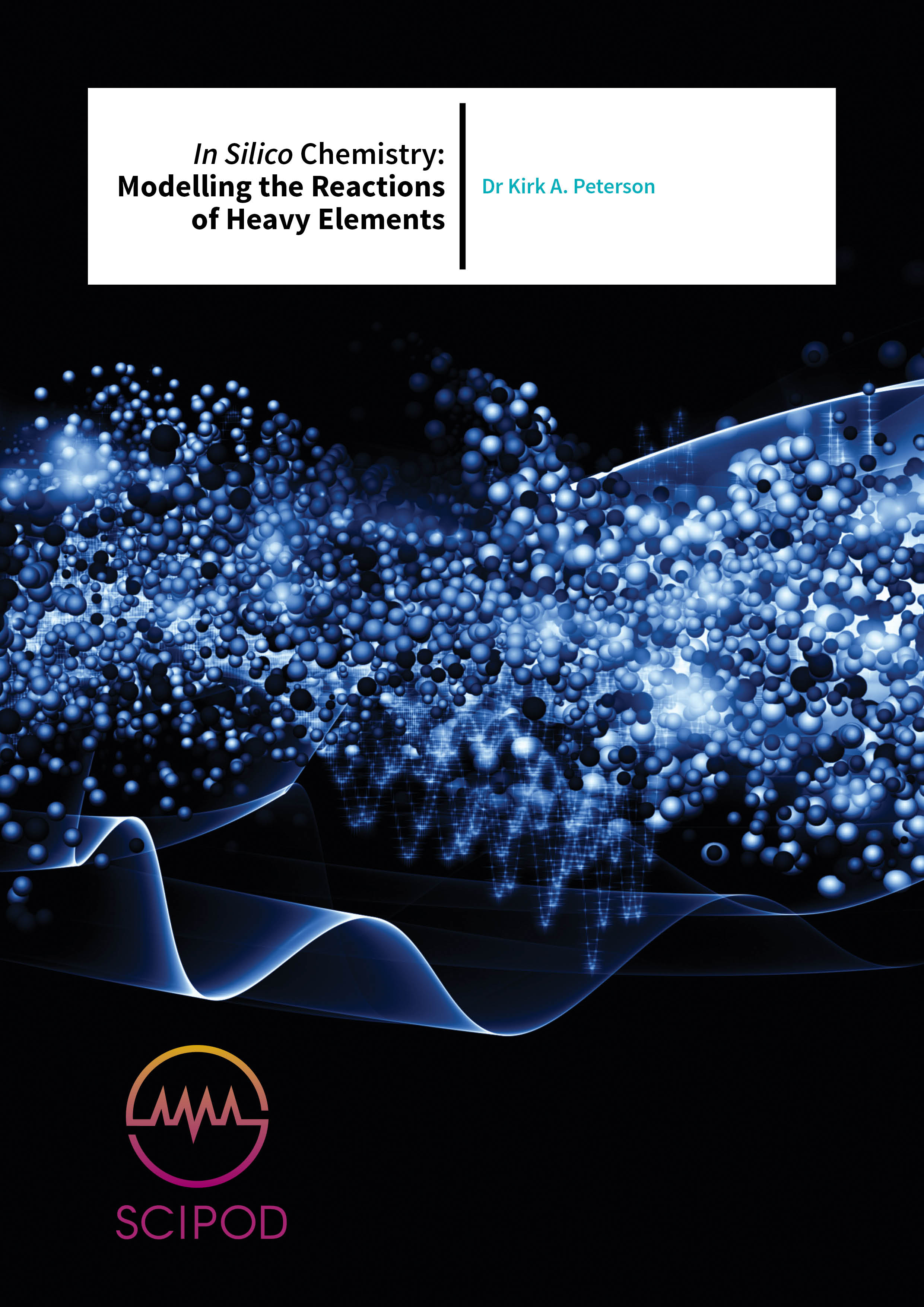 In Silico Chemistry Modelling the Reactions of Heavy Elements – Dr Kirk A. Peterson, Washington State University