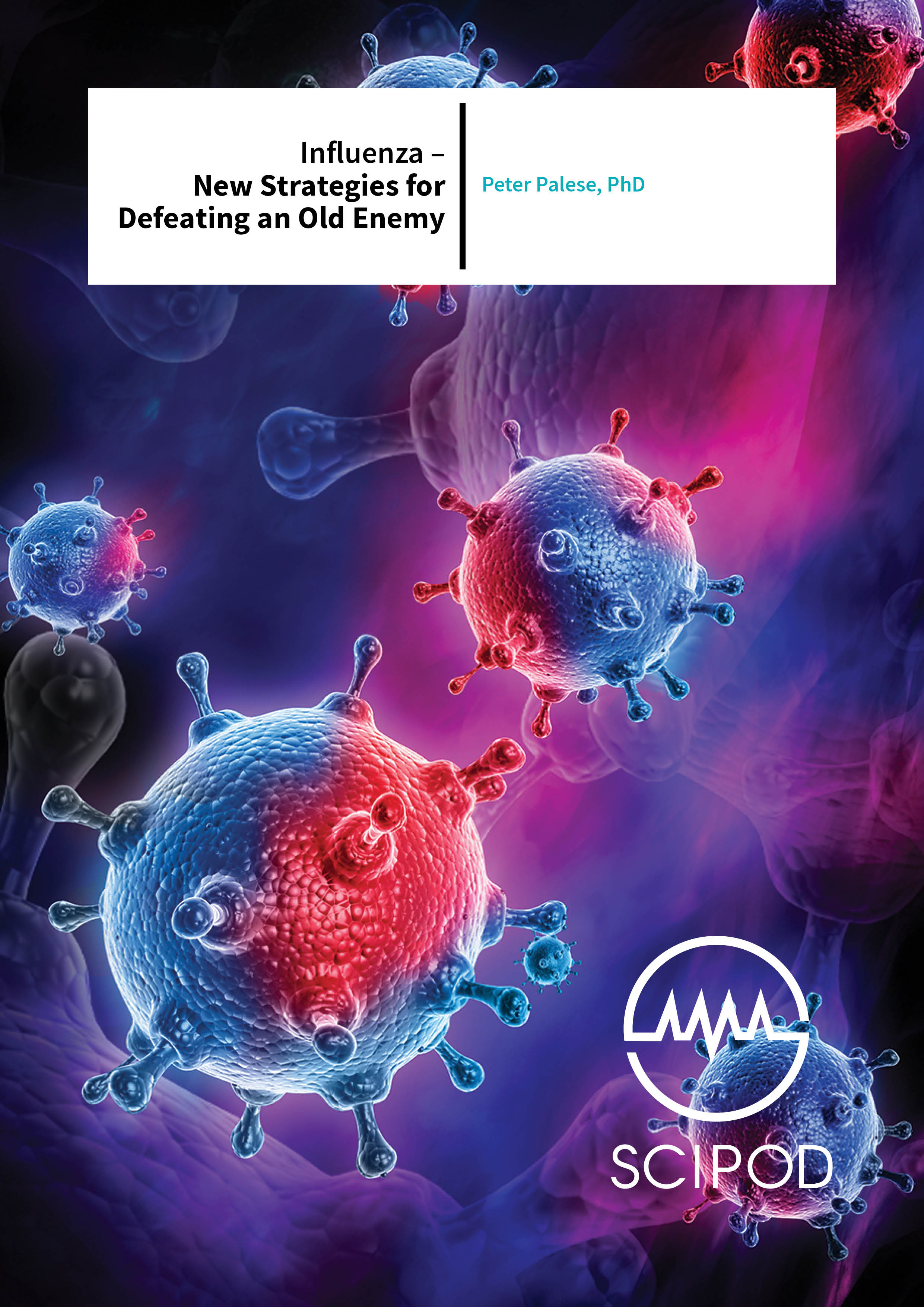 Influenza – New Strategies for Defeating an Old Enemy – Peter Palese, Icahn School of Medicine at Mount Sinai