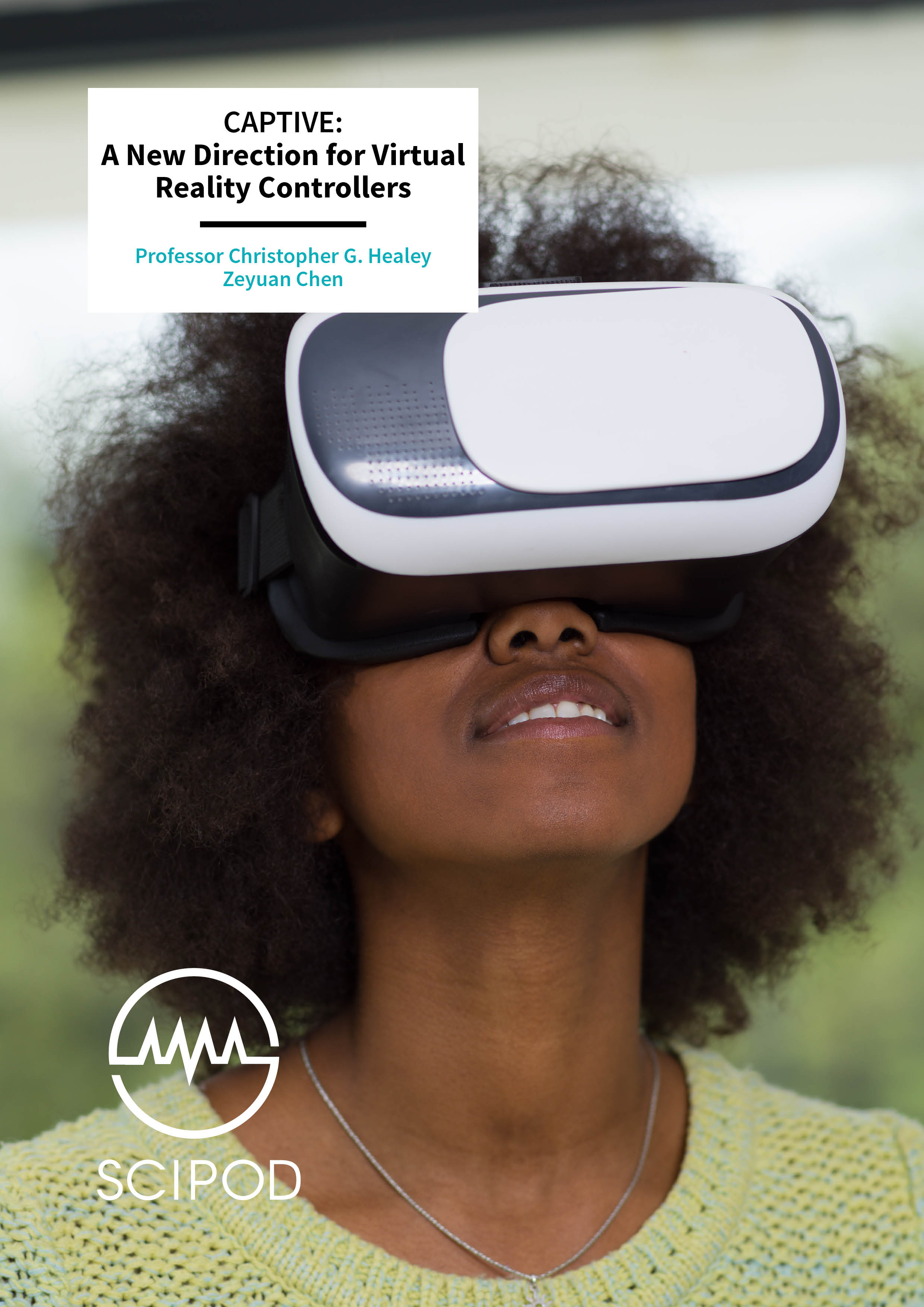 CAPTIVE: A New Direction for Virtual Reality Controllers – Professor Christopher G. Healey & Zeyuan Chen, North Carolina State University