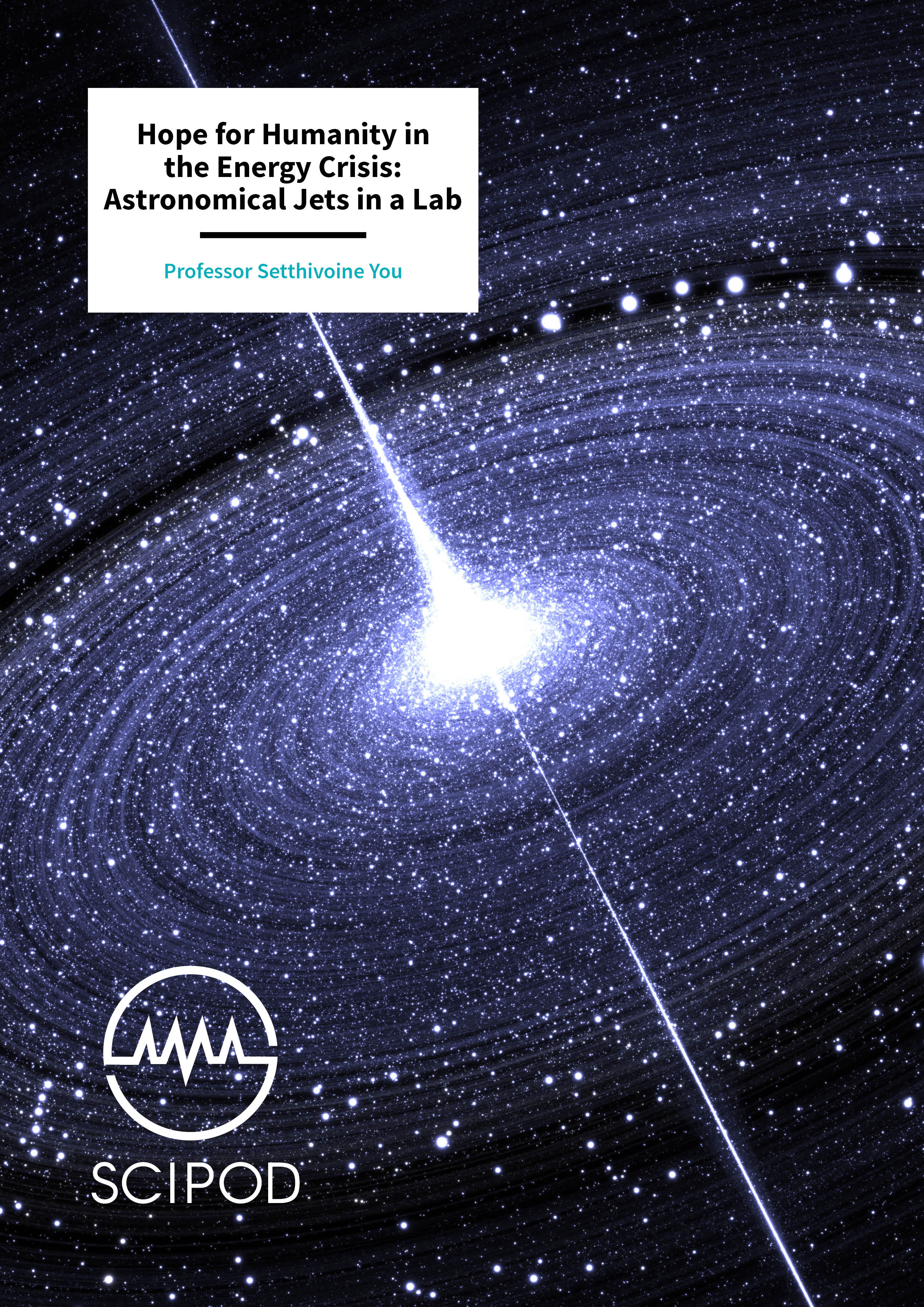 Hope for Humanity in the Energy Crisis: Astronomical Jets in a Lab – Professor Setthivoine You, University of Washington