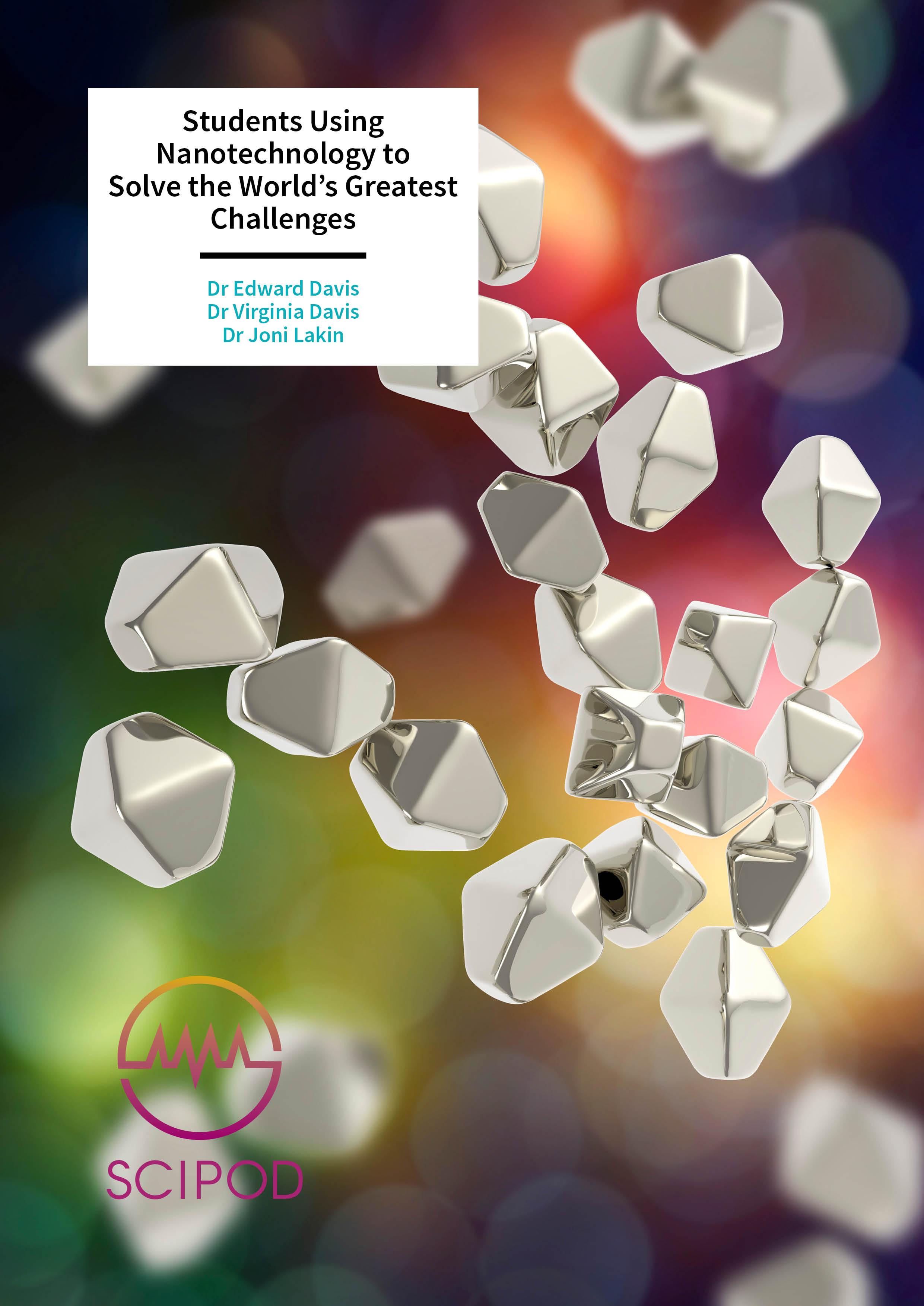 Students Using Nanotechnology to Solve the World's Greatest Challenges – Drs Edward Davis, Virginia Davis & Joni Lakin, Auburn University