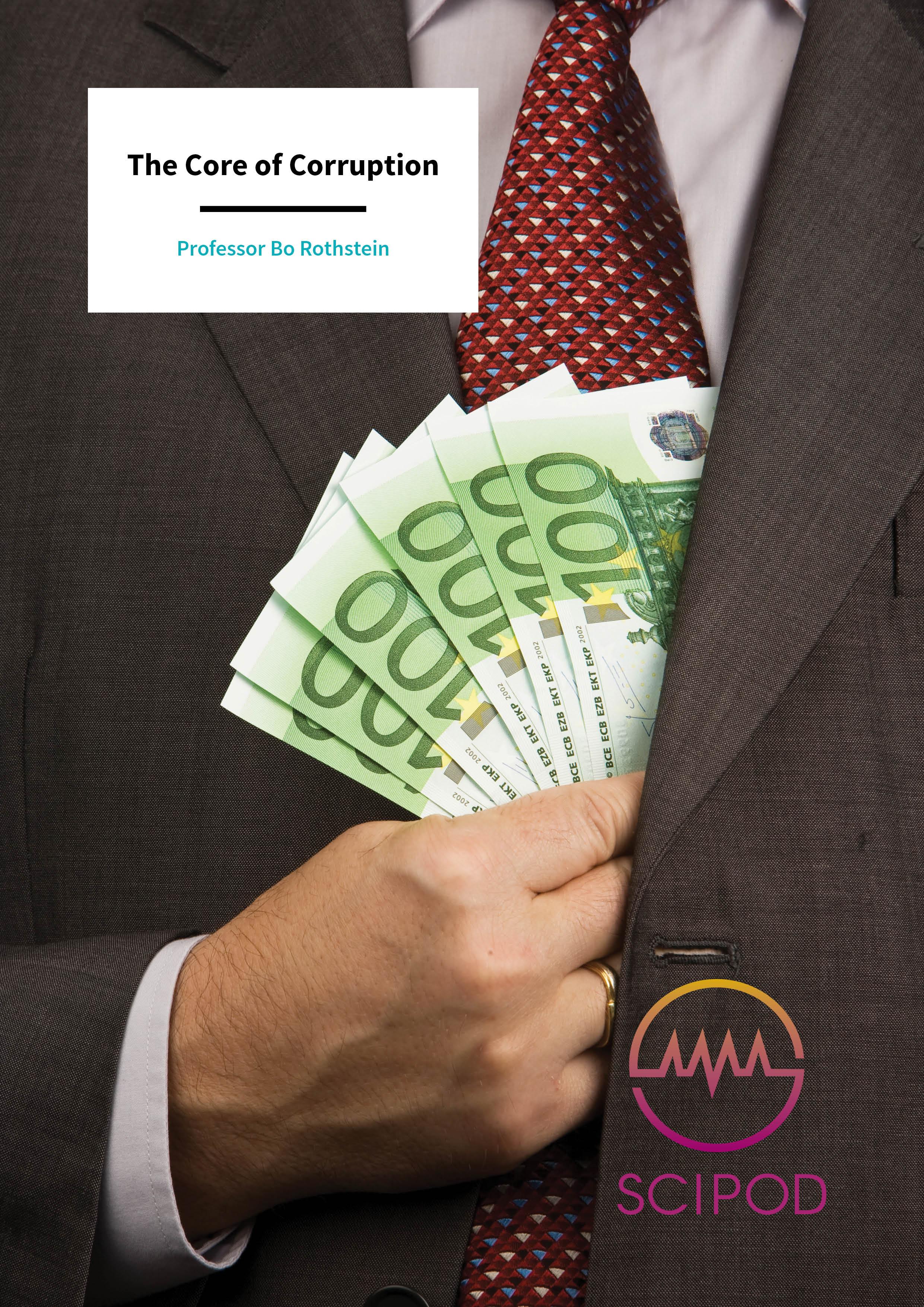 The Core of Corruption – Professor Bo Rothstein, University of Gothenburg