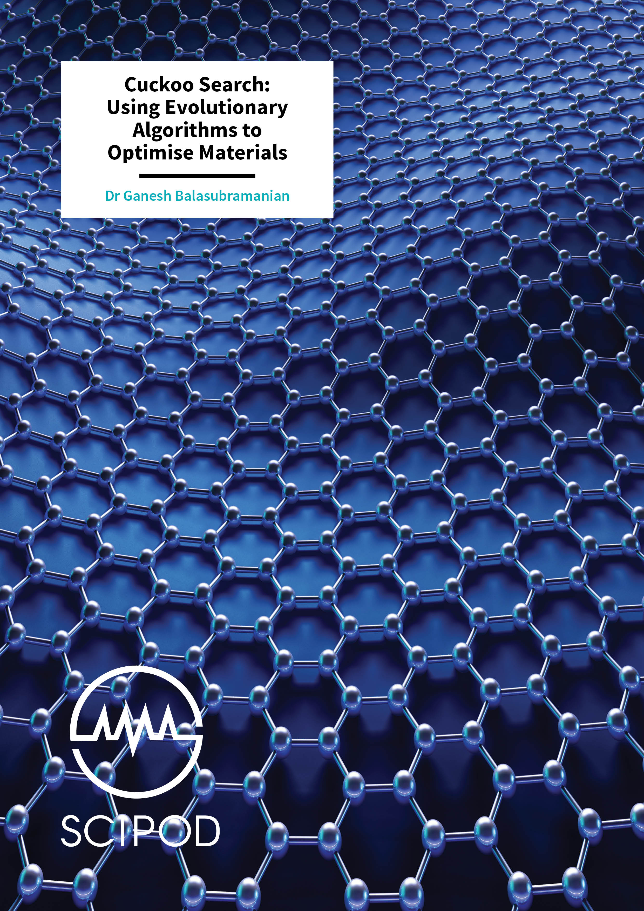 Cuckoo Search Using Evolutionary Algorithms to Optimise Materials – Dr Ganesh Balasubramanian, Lehigh University