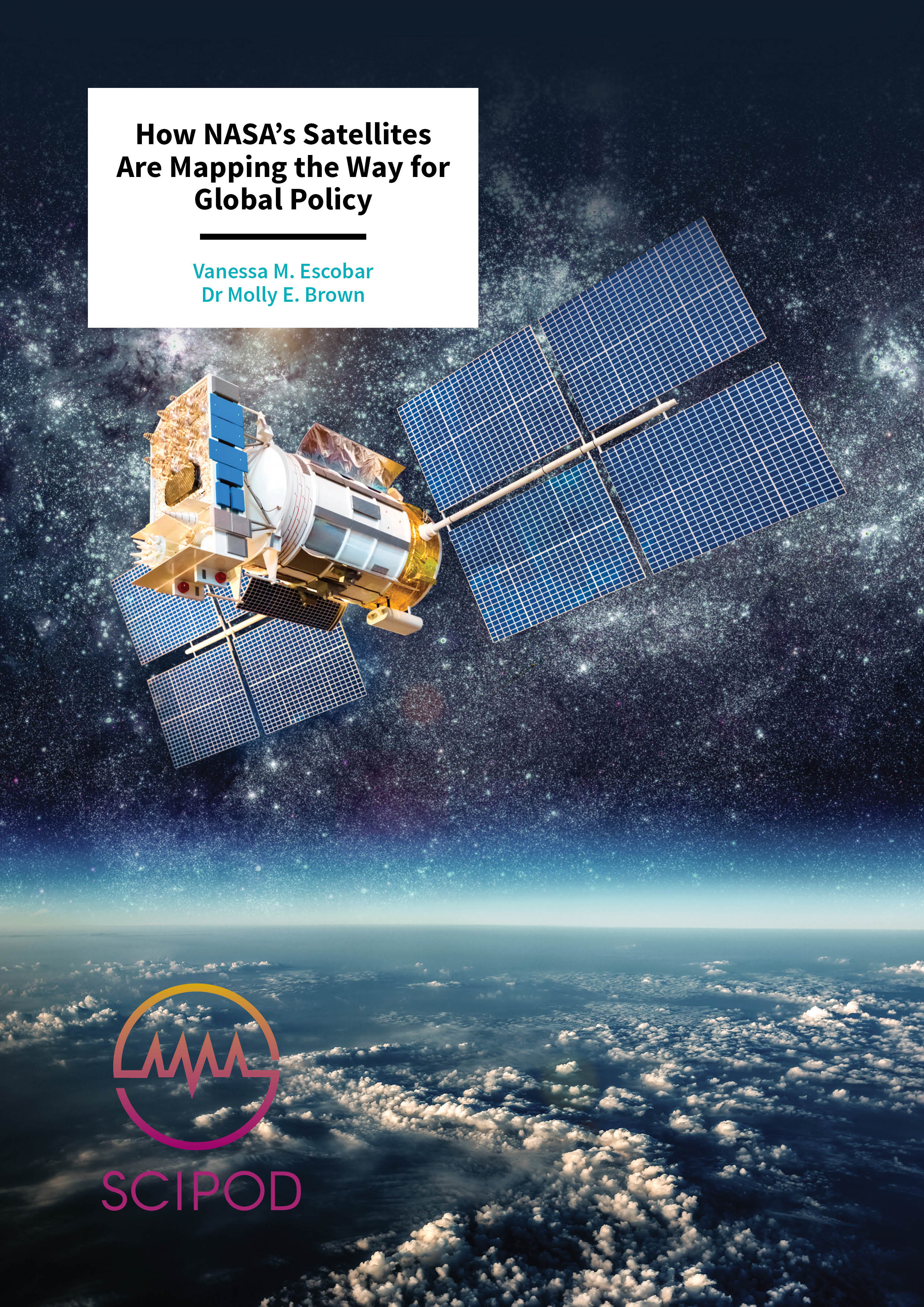 How NASA's Satellites Are Mapping the Way for Global Policy – Vanessa M. Escobar and Dr Molly E. Brown