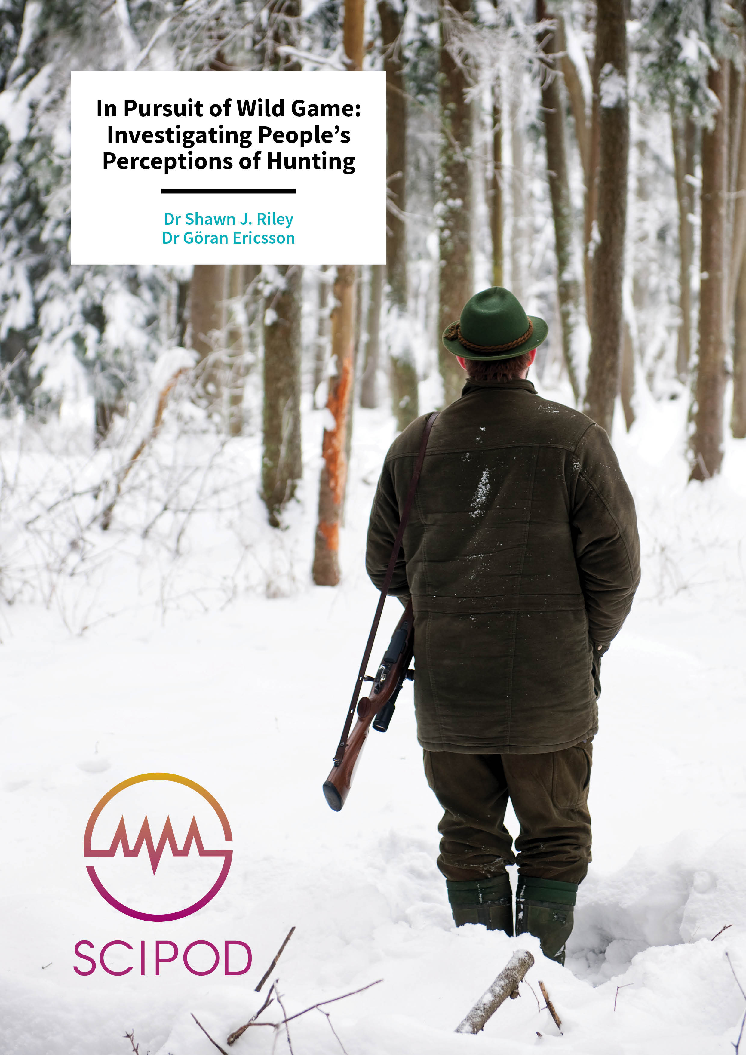 In Pursuit of Wild Game Investigating People's Perceptions of Hunting – Drs Shawn J. Riley and Göran Ericsson