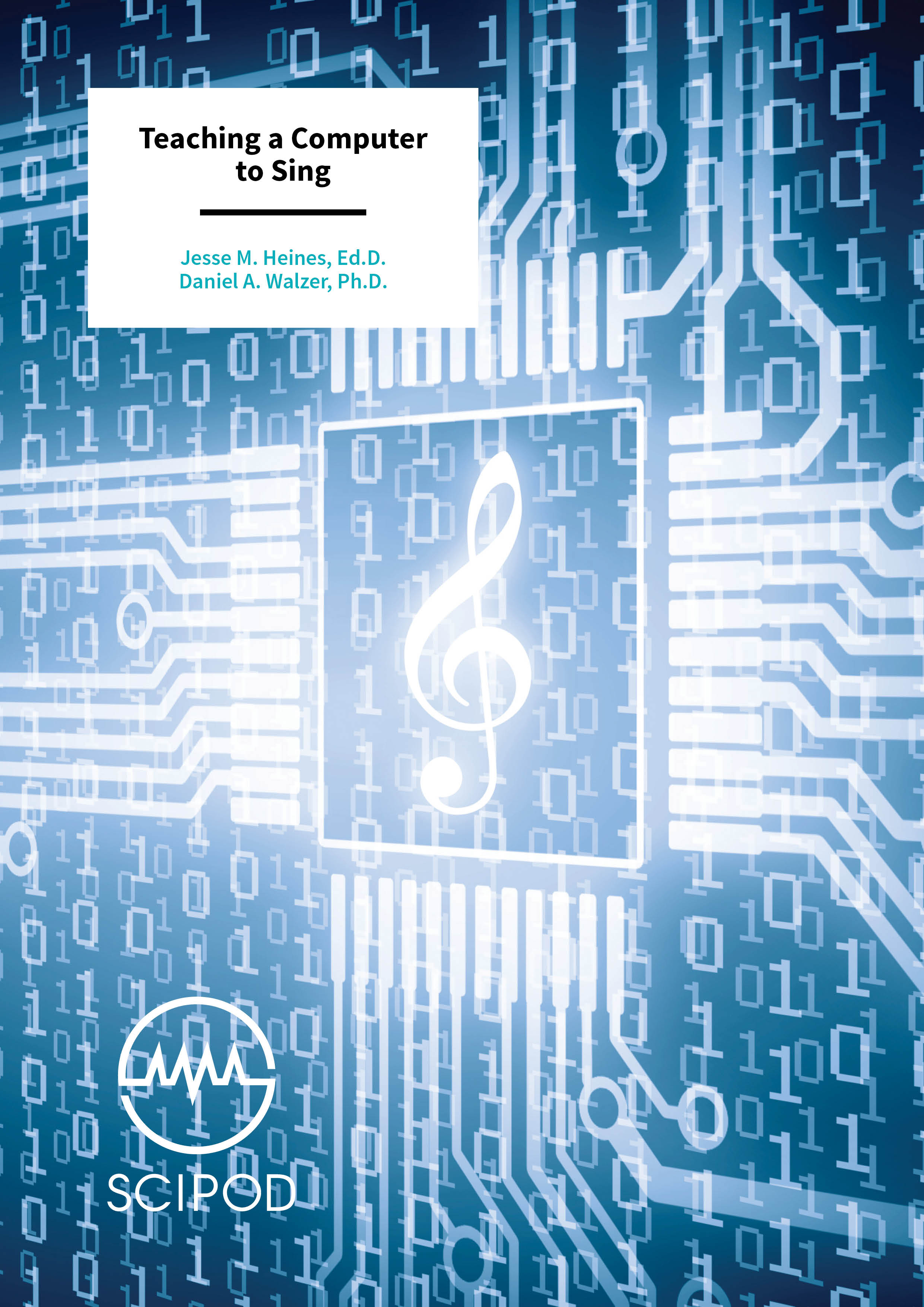 Teaching a Computer to Sing – Jesse M. Heines and Daniel A. Walzer