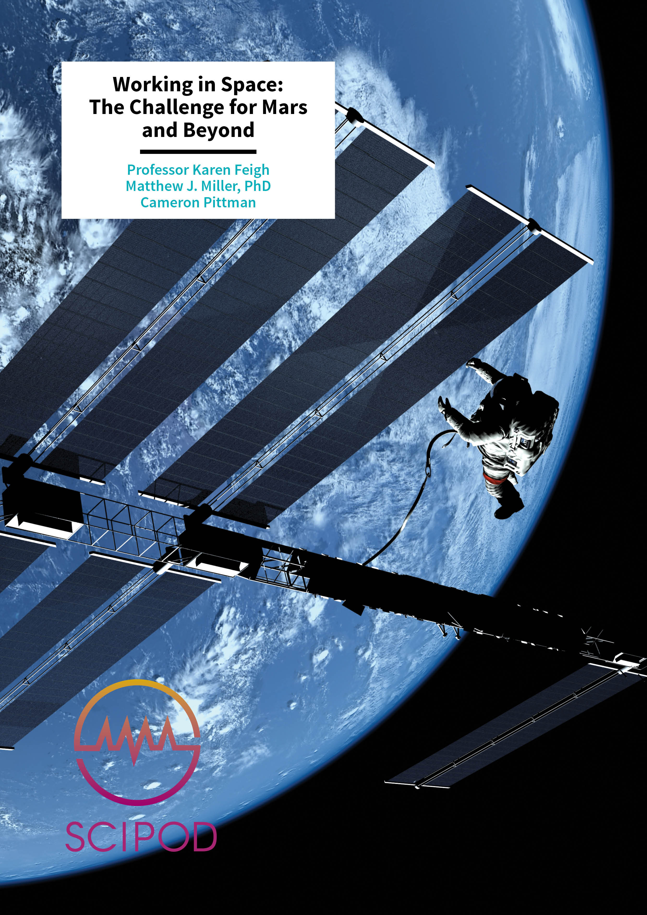 Working in Space The Challenge for Mars and Beyond – Karen Feigh, Matthew J. Miller and Cameron Pittman