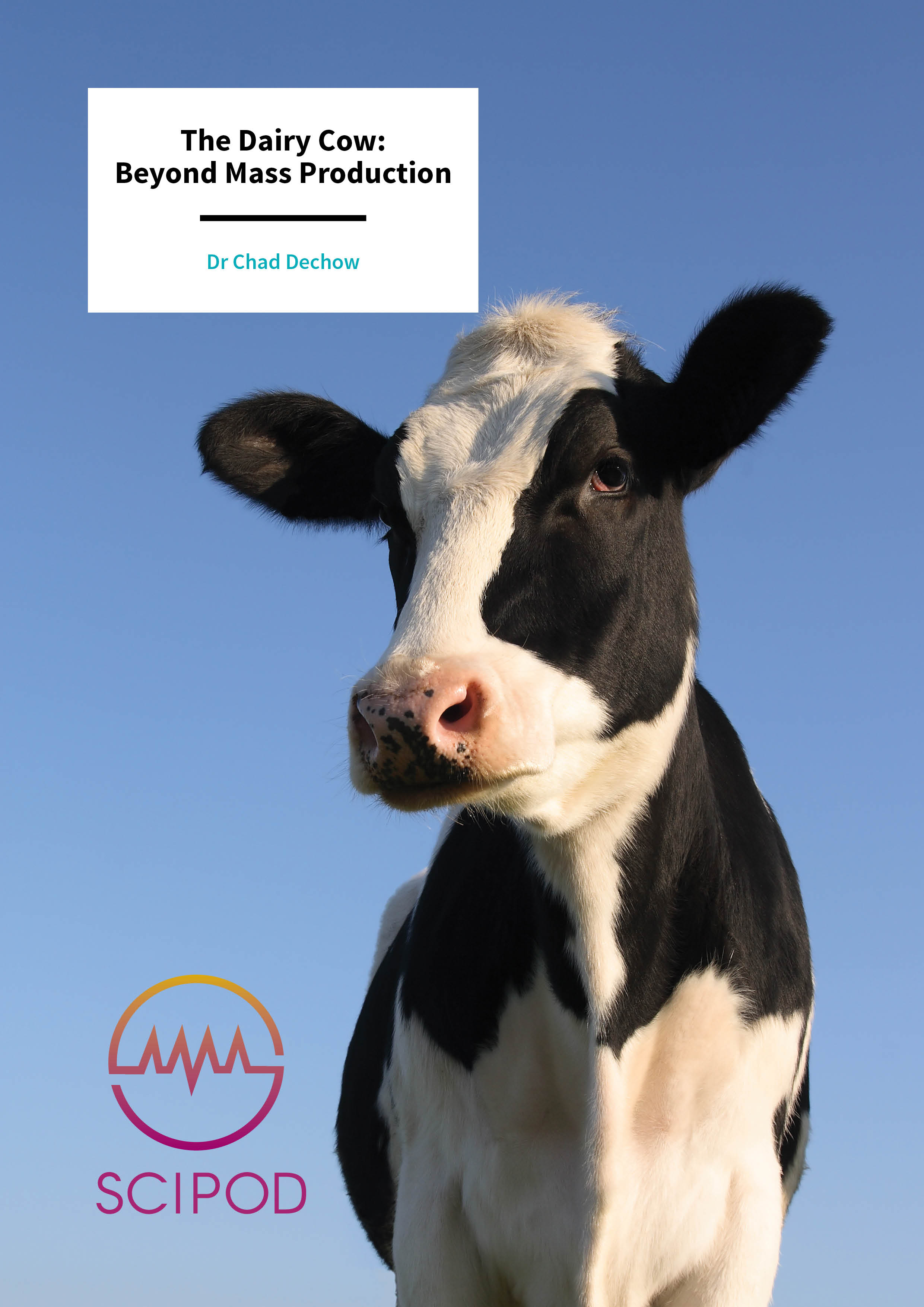 The Dairy Cow Beyond Mass Production – Dr Chad Dechow, Pennsylvania State University