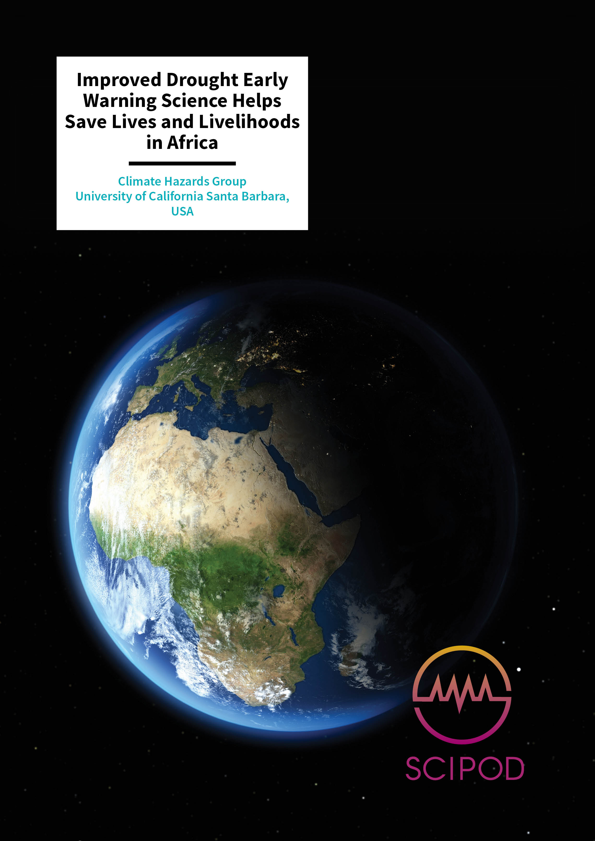 Improved Drought Early Warning Science Helps Save Lives and Livelihoods in Africa – Climate Hazards Group, University of California Santa Barbara