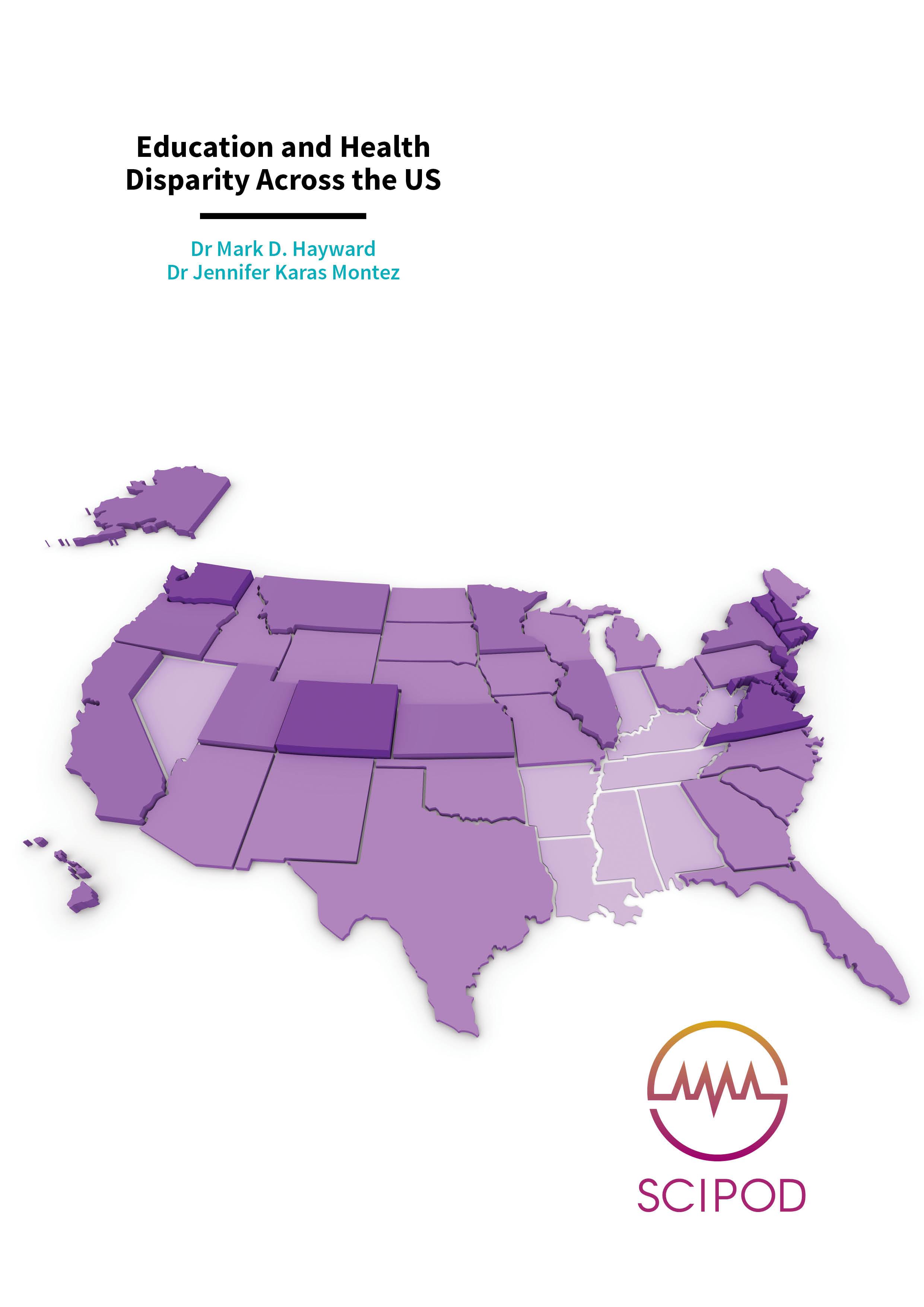 Education and Health Disparity Across the US – Drs Mark D. Hayward & Jennifer Karas Montez