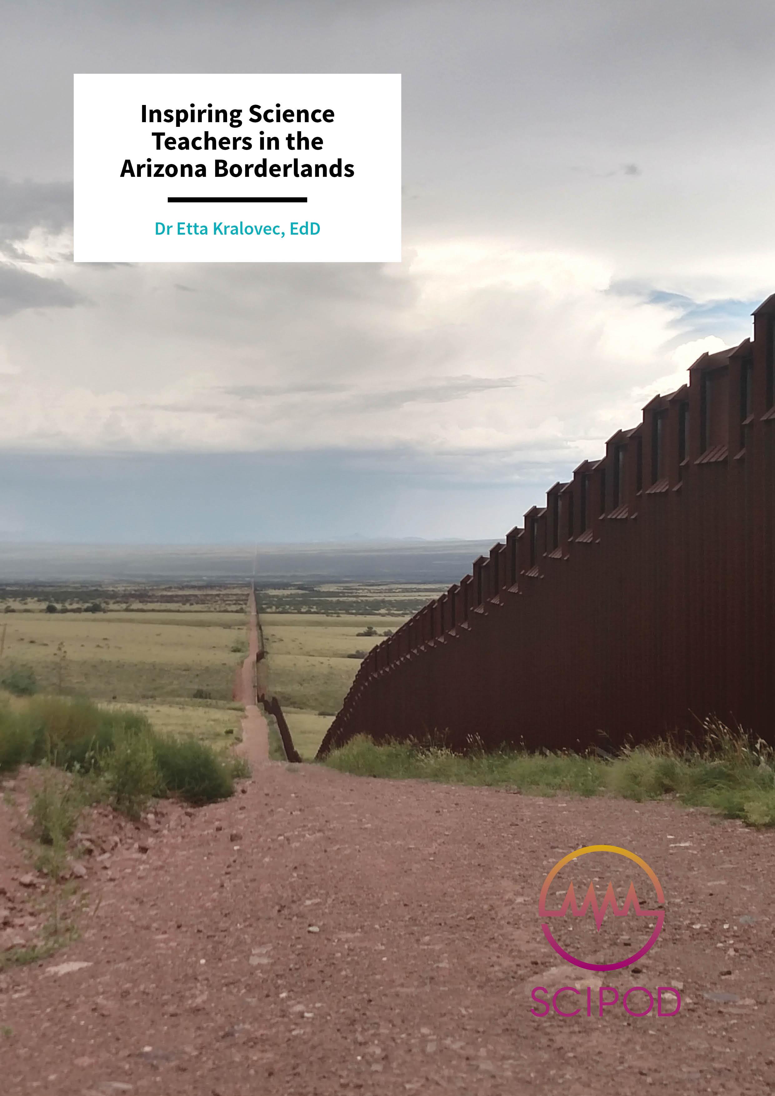 Inspiring Science Teachers in the Arizona Borderlands – Dr Etta Kralovec, University of Arizona, South