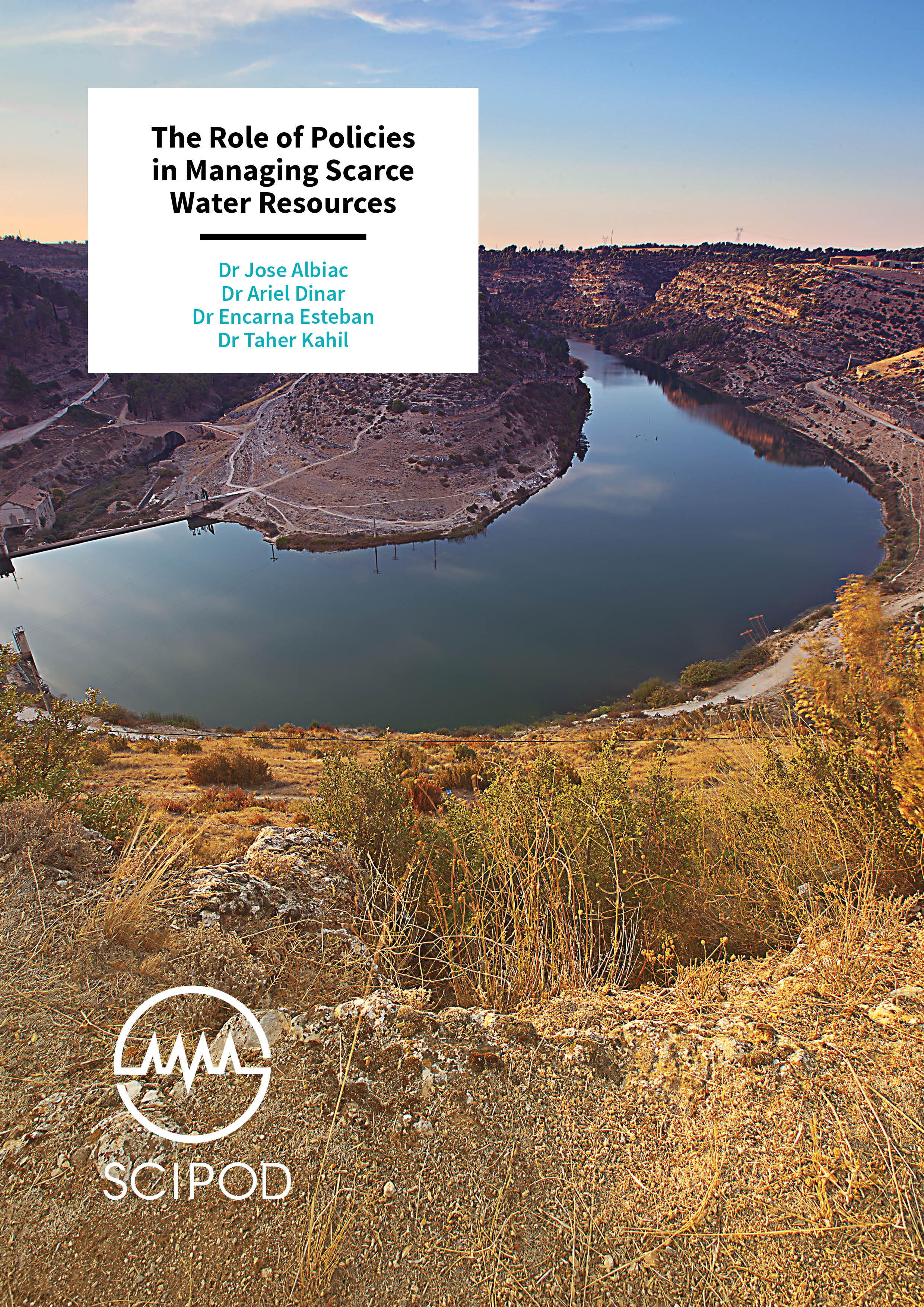 The Role of Policies in Managing Scarce Water Resources – Drs Jose Albiac, Ariel Dinar, Encarna Esteban & Dr Taher Kahil