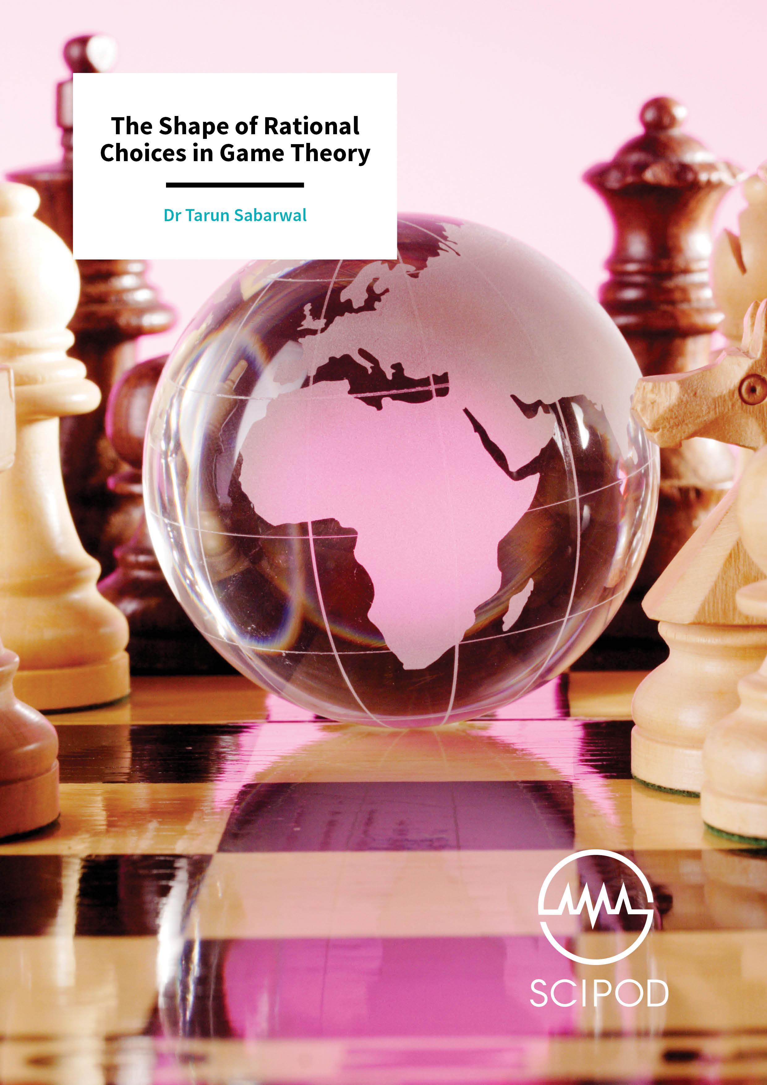 The Shape of Rational Choices in Game Theory – Dr Tarun Sabarwal, University of Kansas