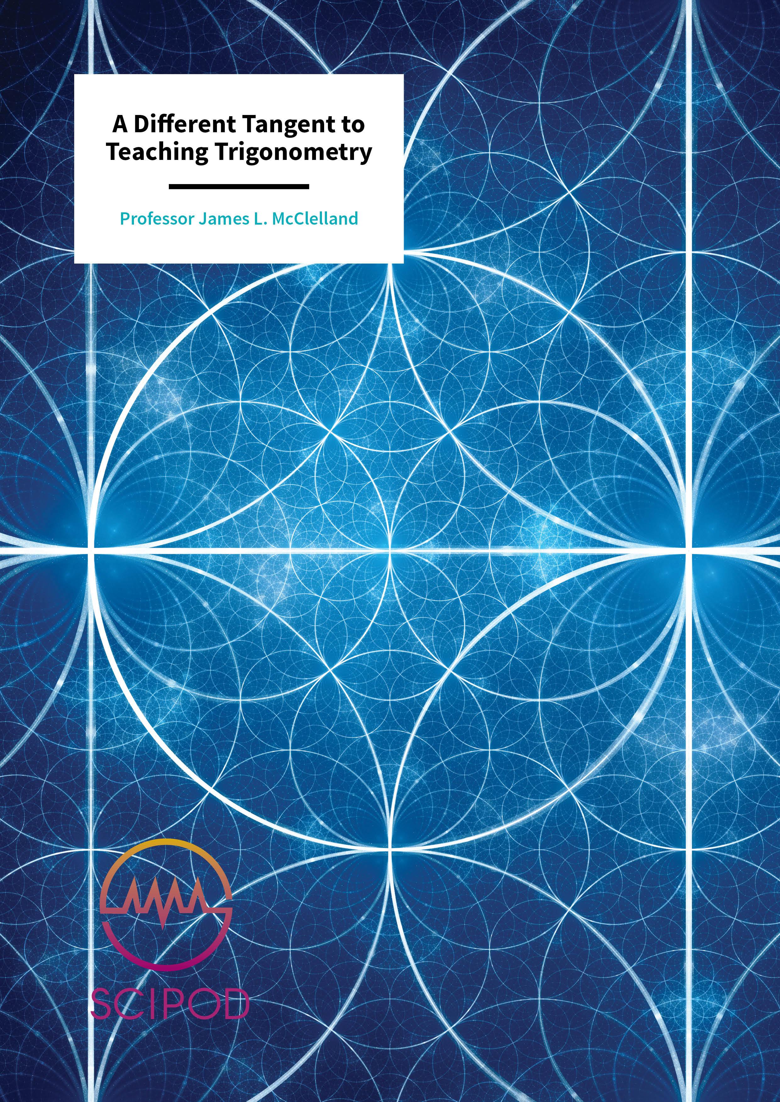 A Different Tangent to Teaching Trigonometry – Professor James L. McClelland, Stanford University