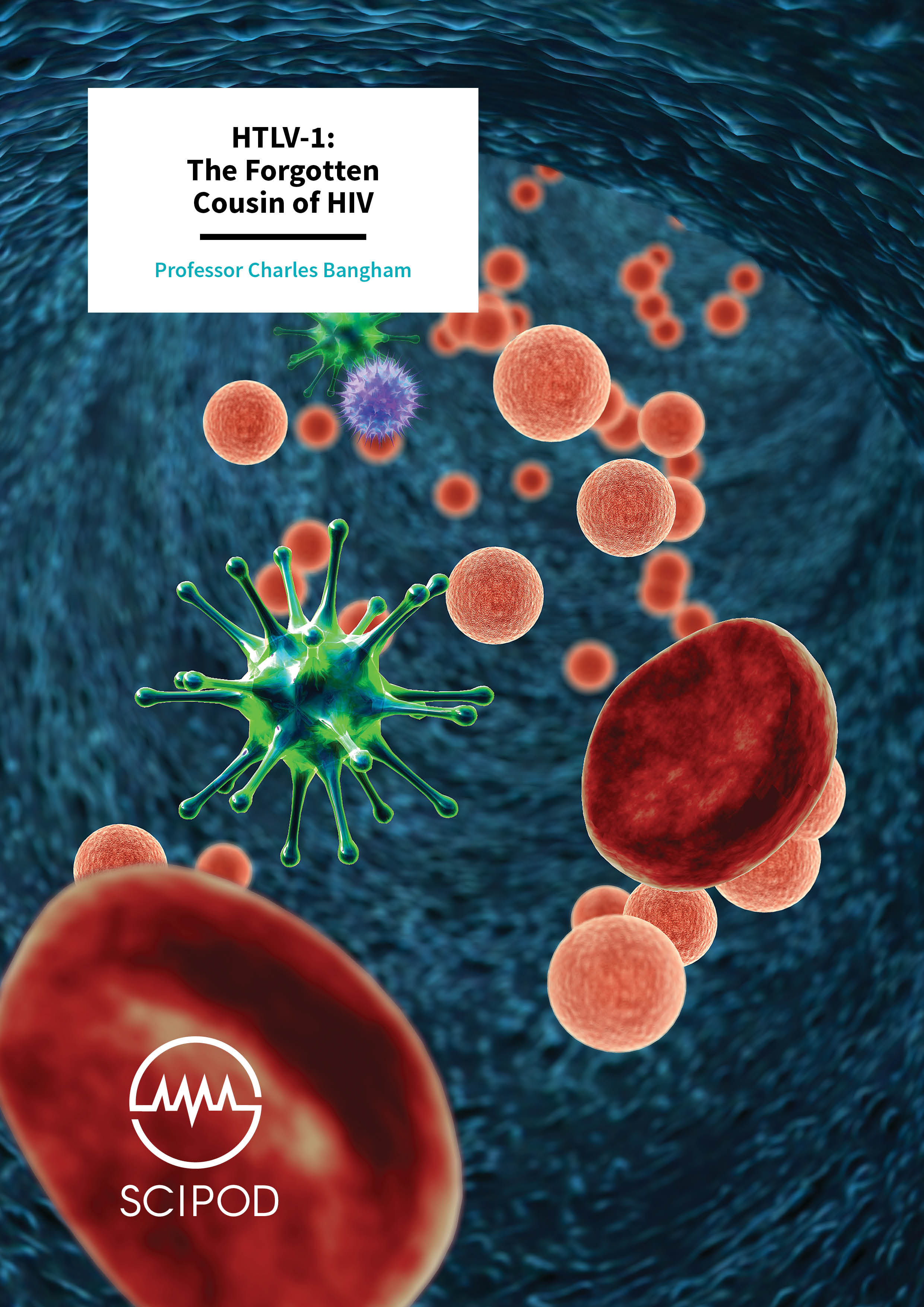 HTLV-1 The Forgotten Cousin of HIV