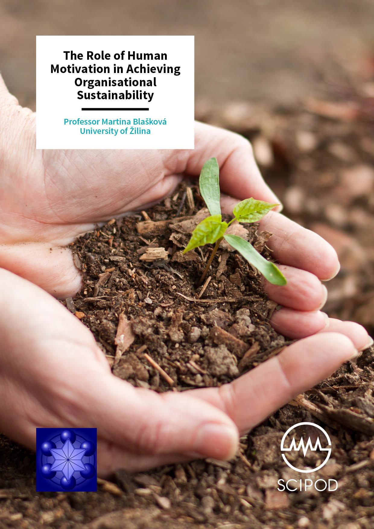 The Role of Human Motivation in Achieving Organisational Sustainability – Professor Martina Blašková, University of Žilina