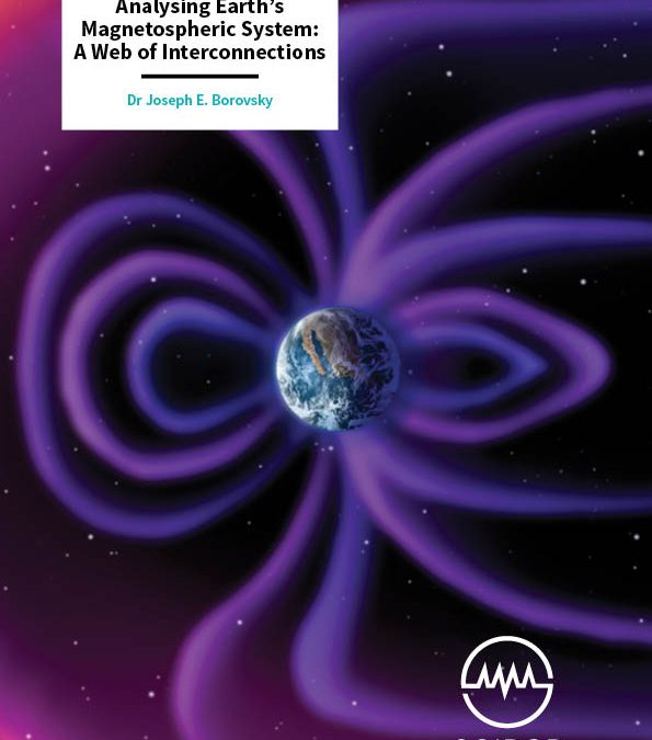 Analysing Earth's Magnetospheric System A Web of Interconnections – Dr Joseph E. Borovsky, Space Science Institute