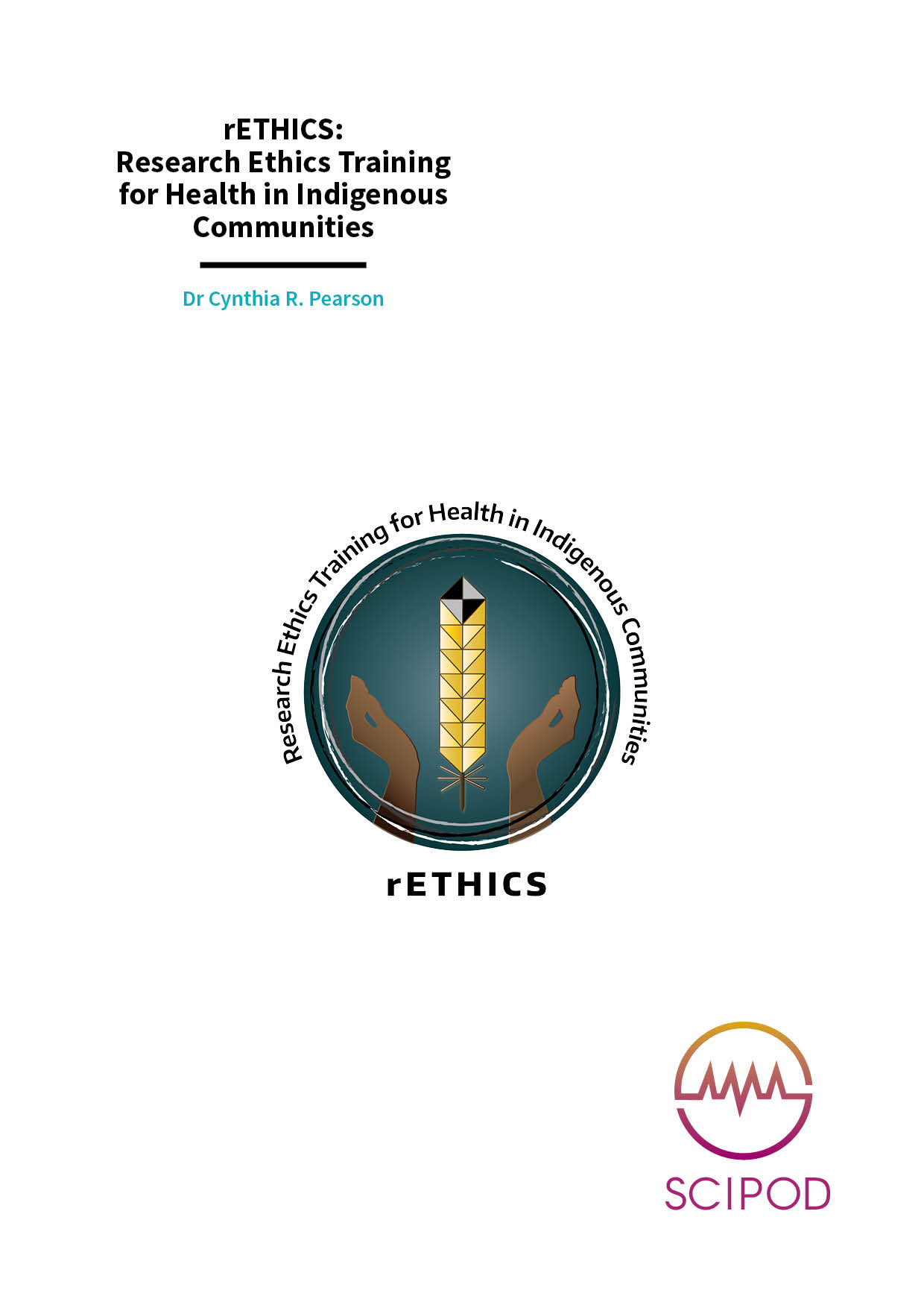 Research Ethics Training for Health in Indigenous Communities – Dr Cynthia R. Pearson, University of Washington
