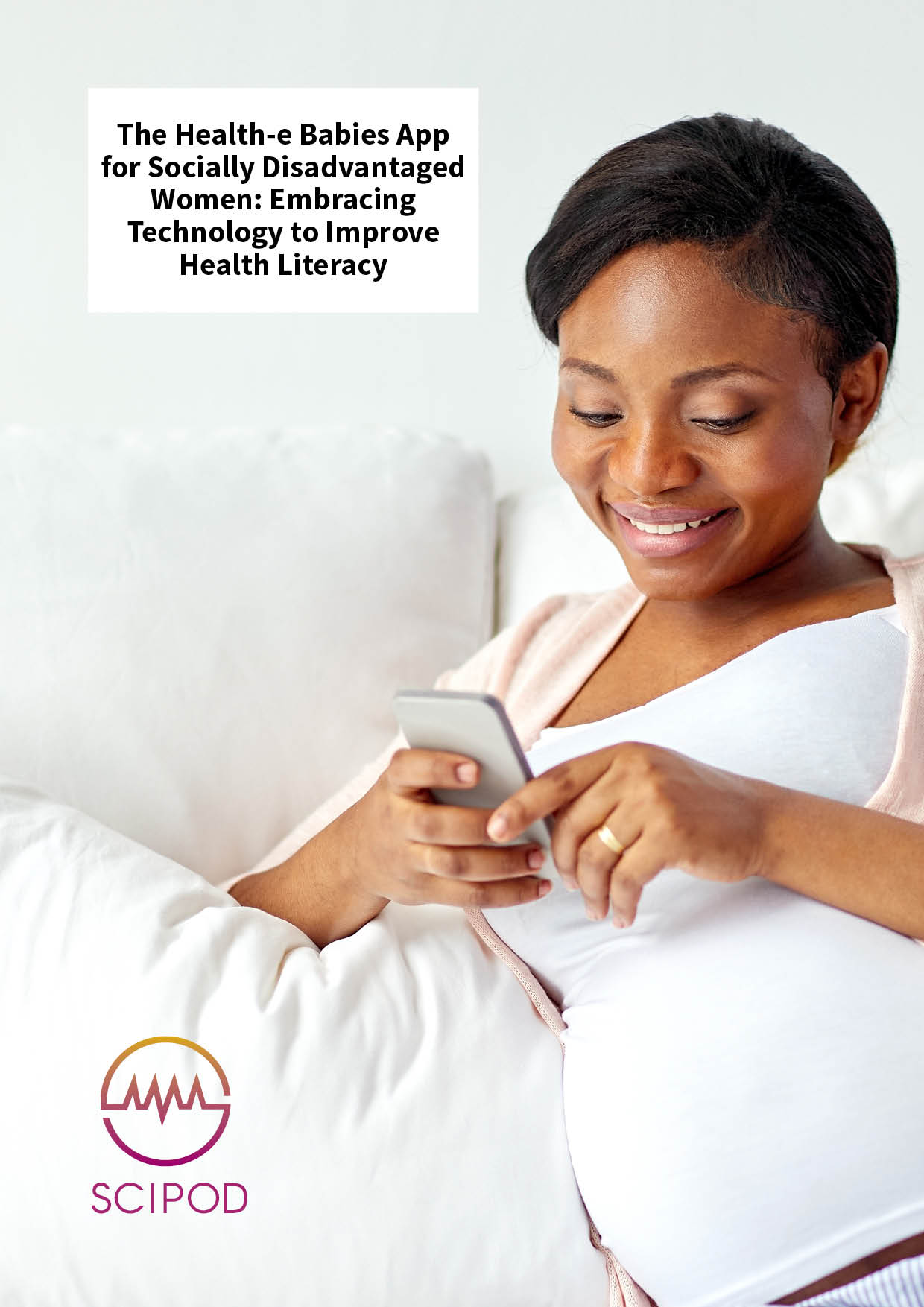 The Health-e Babies App for Socially Disadvantaged Women: Embracing Technology to Improve Health Literacy