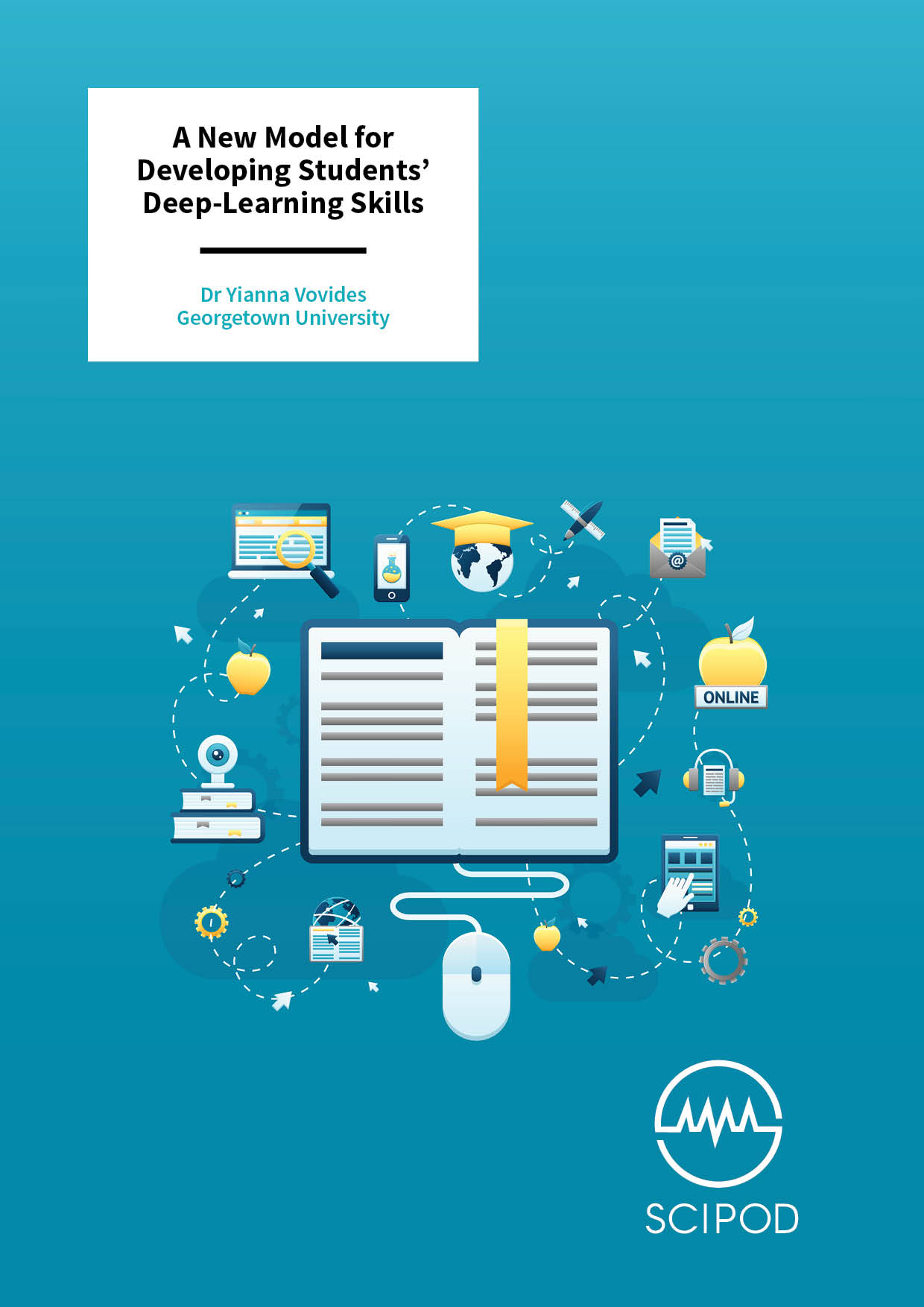 A New Model for Developing Students' Deep-Learning Skills – Dr Yianna Vovides, Georgetown University