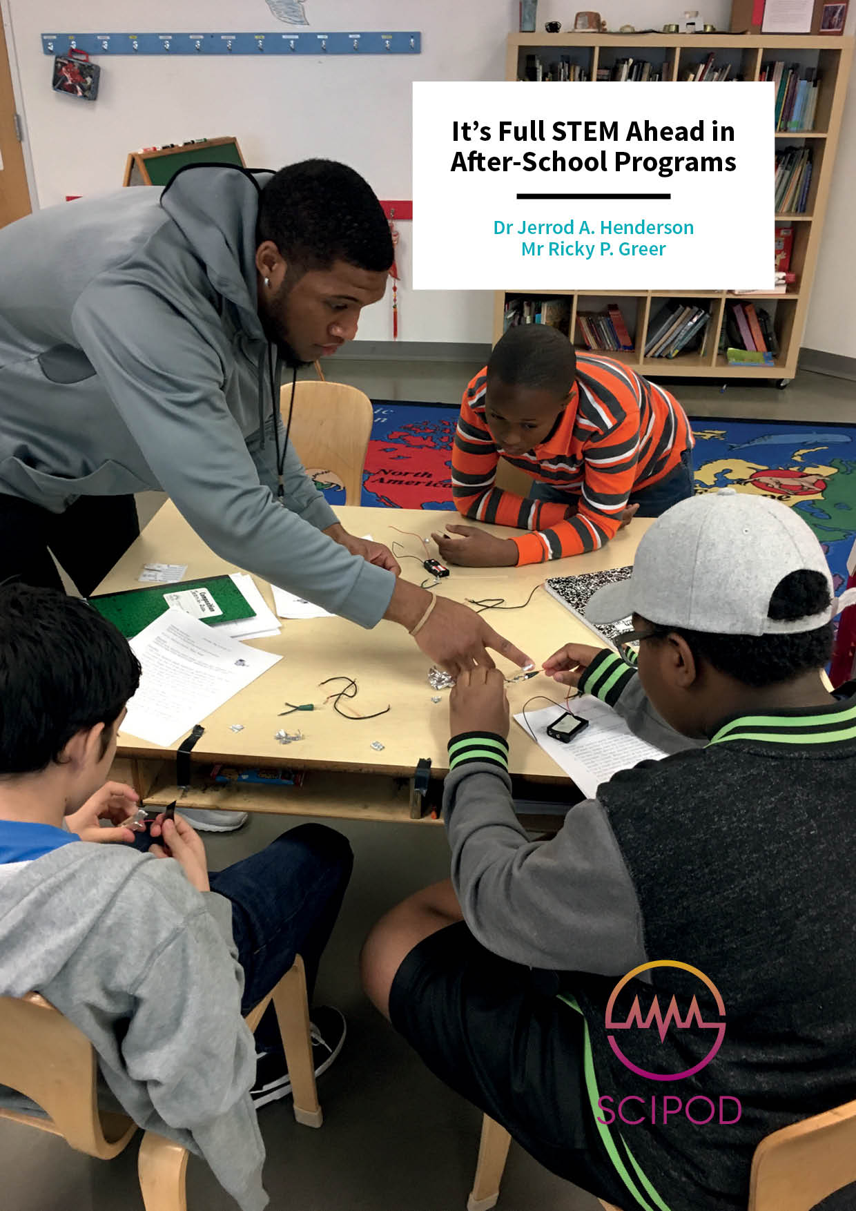 It's Full STEM Ahead in After-School Programs – Dr Jerrod A. Henderson and Mr Ricky P. Greer, University of Houston