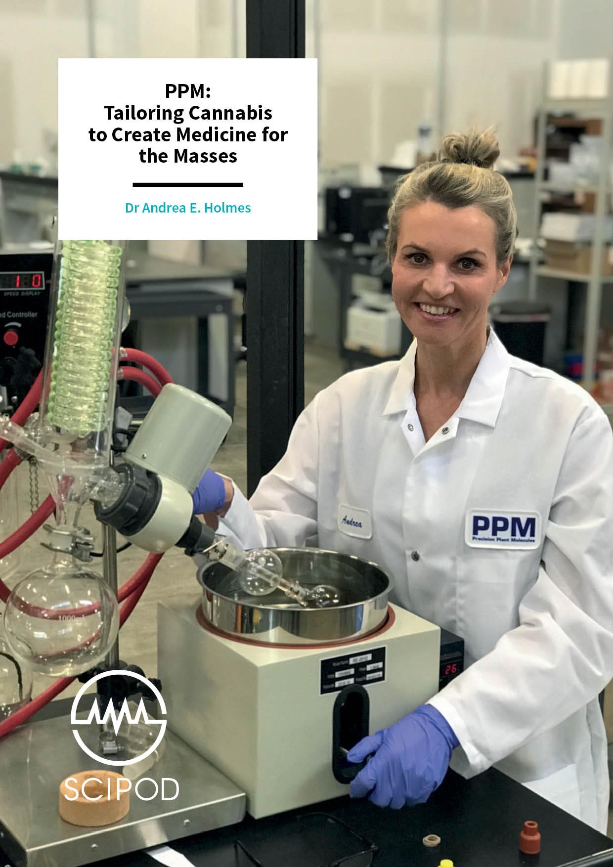 Tailoring Cannabis to Create Medicine for the Masses – Dr Andrea E. Holmes, Precision Plant Molecules