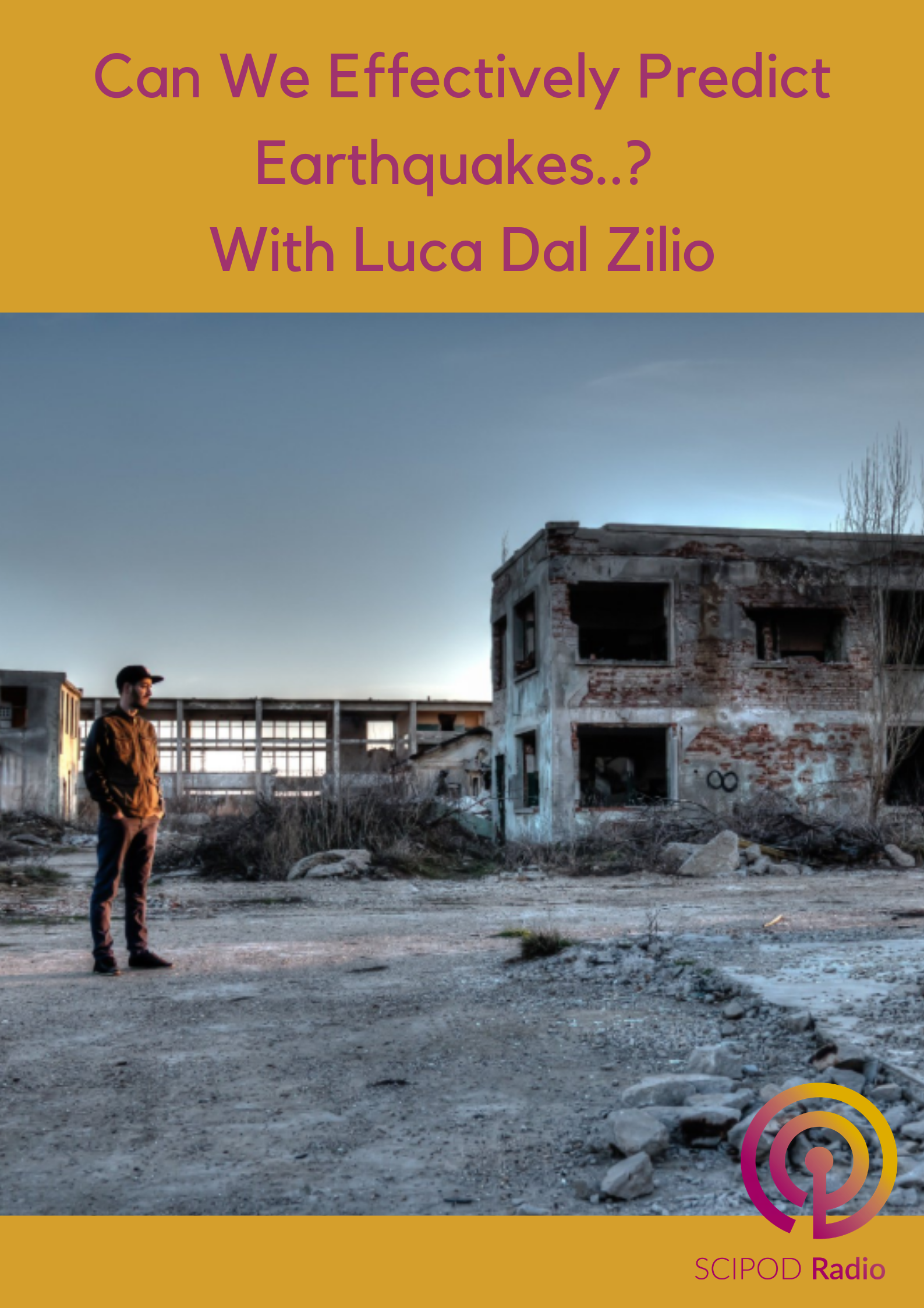 Can We Effectively Predict Earthquakes..? With Luca Dal Zilio