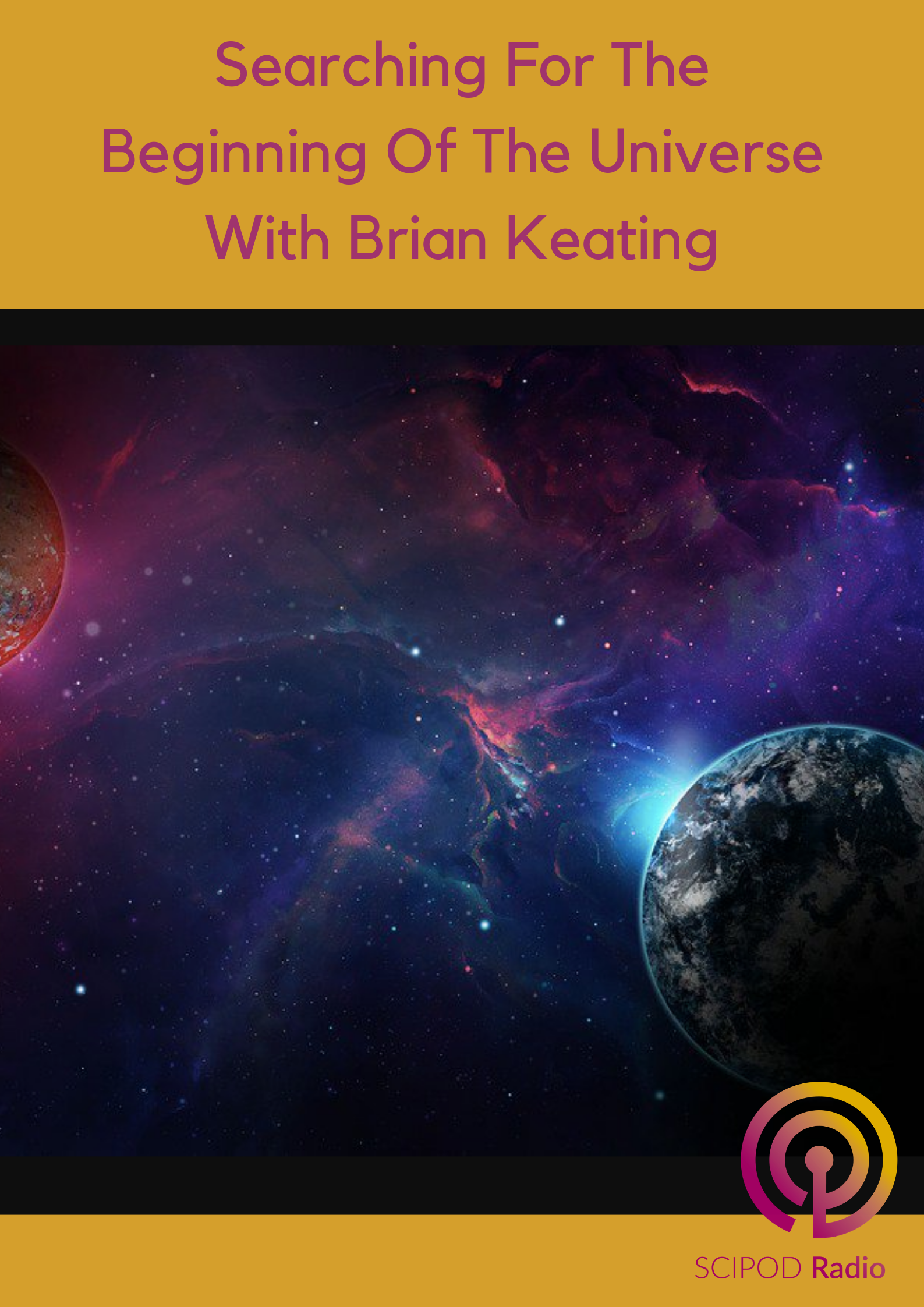 Searching For The Beginning Of The Universe With Brian Keating