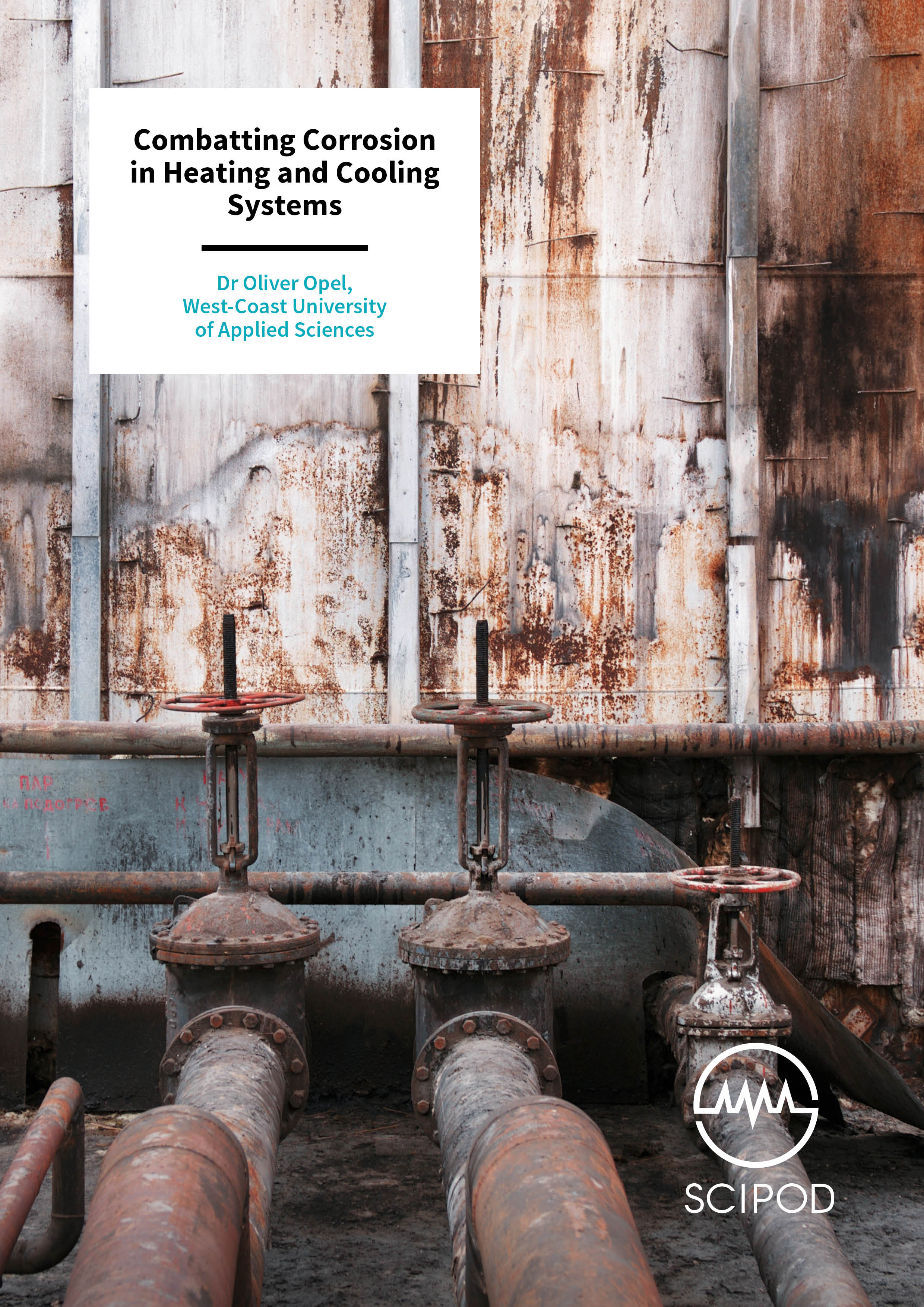 Combatting Corrosion in Heating and Cooling Systems – Dr Oliver Opel, West-Coast University of Applied Sciences