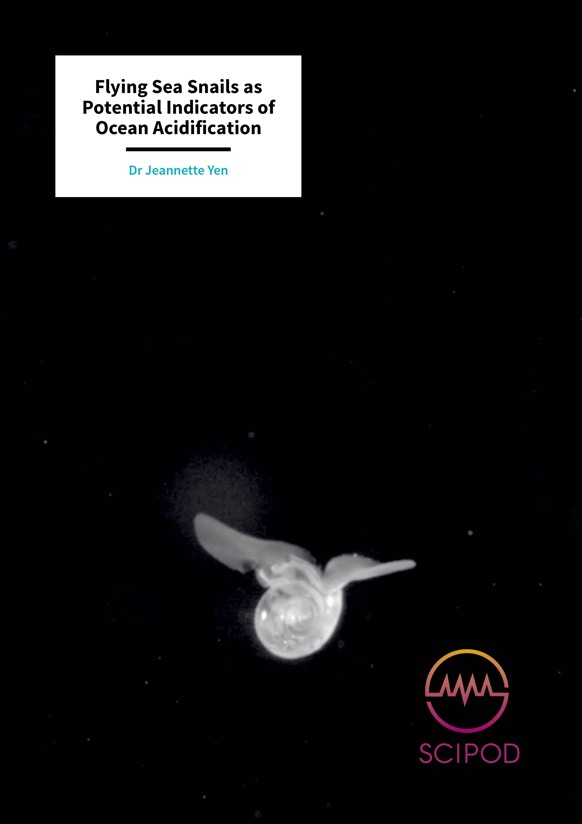 Flying Sea Snails as Potential Indicators of Ocean Acidification – Dr Jeannette Yen, Georgia Institute of Technology