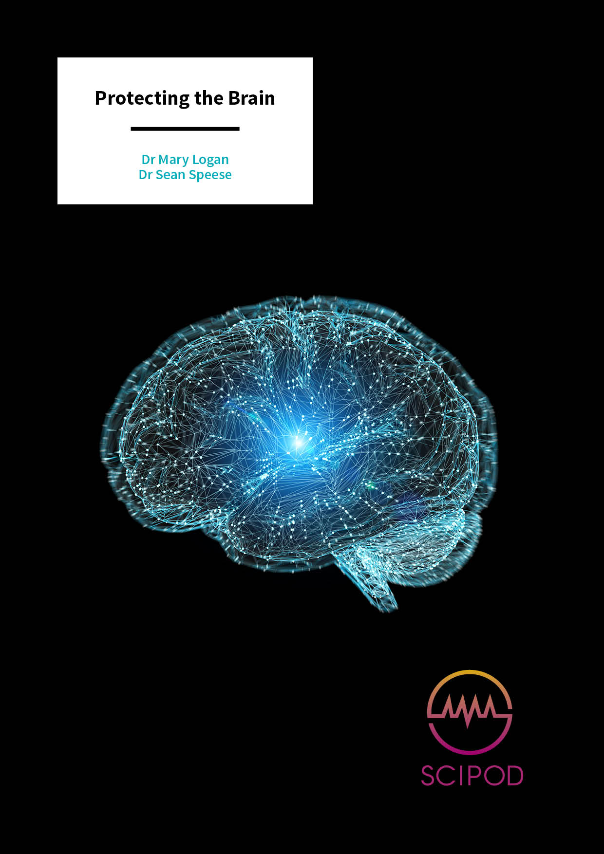 Protecting the Brain – Dr Mary Logan Dr Sean Speese, Oregon Health and Science University