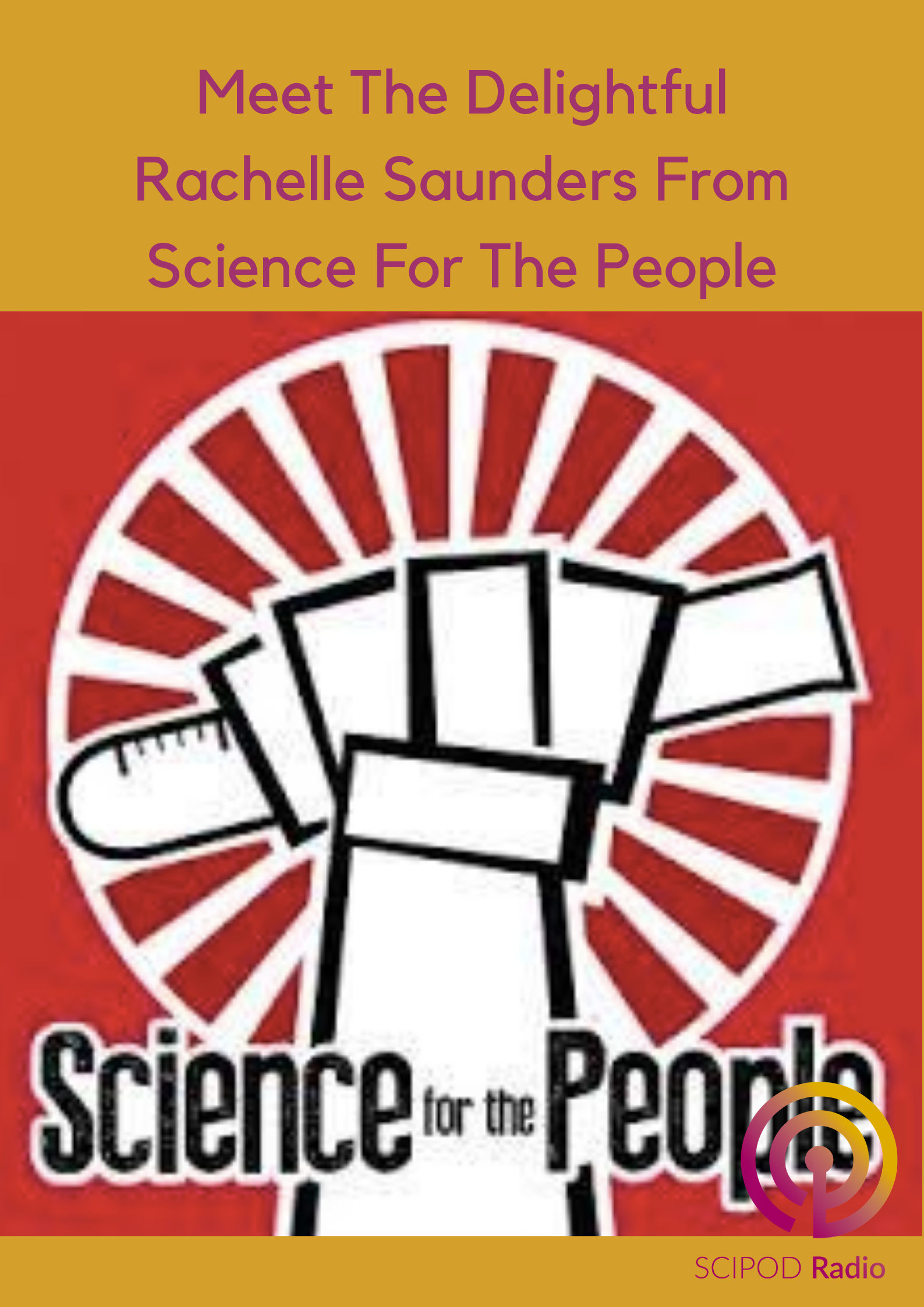 Meet The Delightful Rachelle Saunders From Science For The People