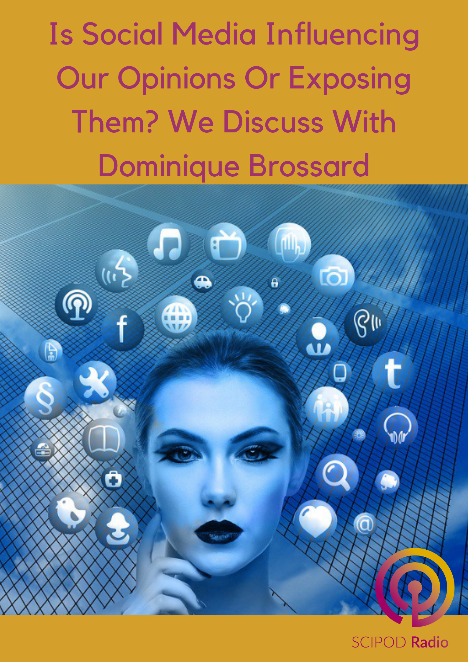 Is Social Media Influencing Our Opinions Or Exposing Them? We Discuss With Dominique Brossard