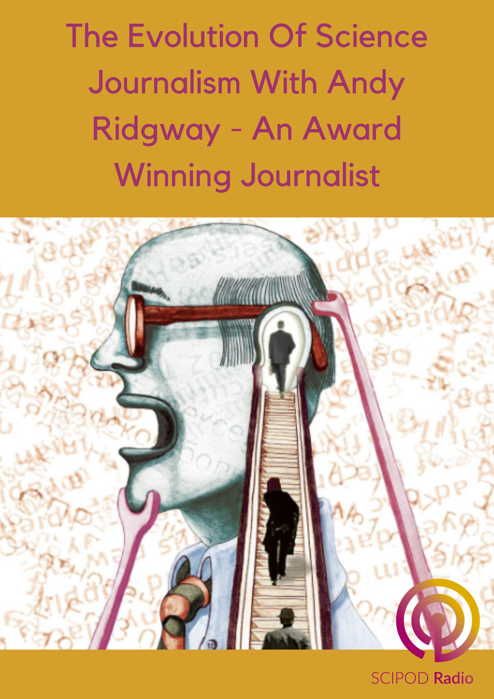 The Evolution Of Science Journalism With Andy Ridgway – An Award Winning Journalist