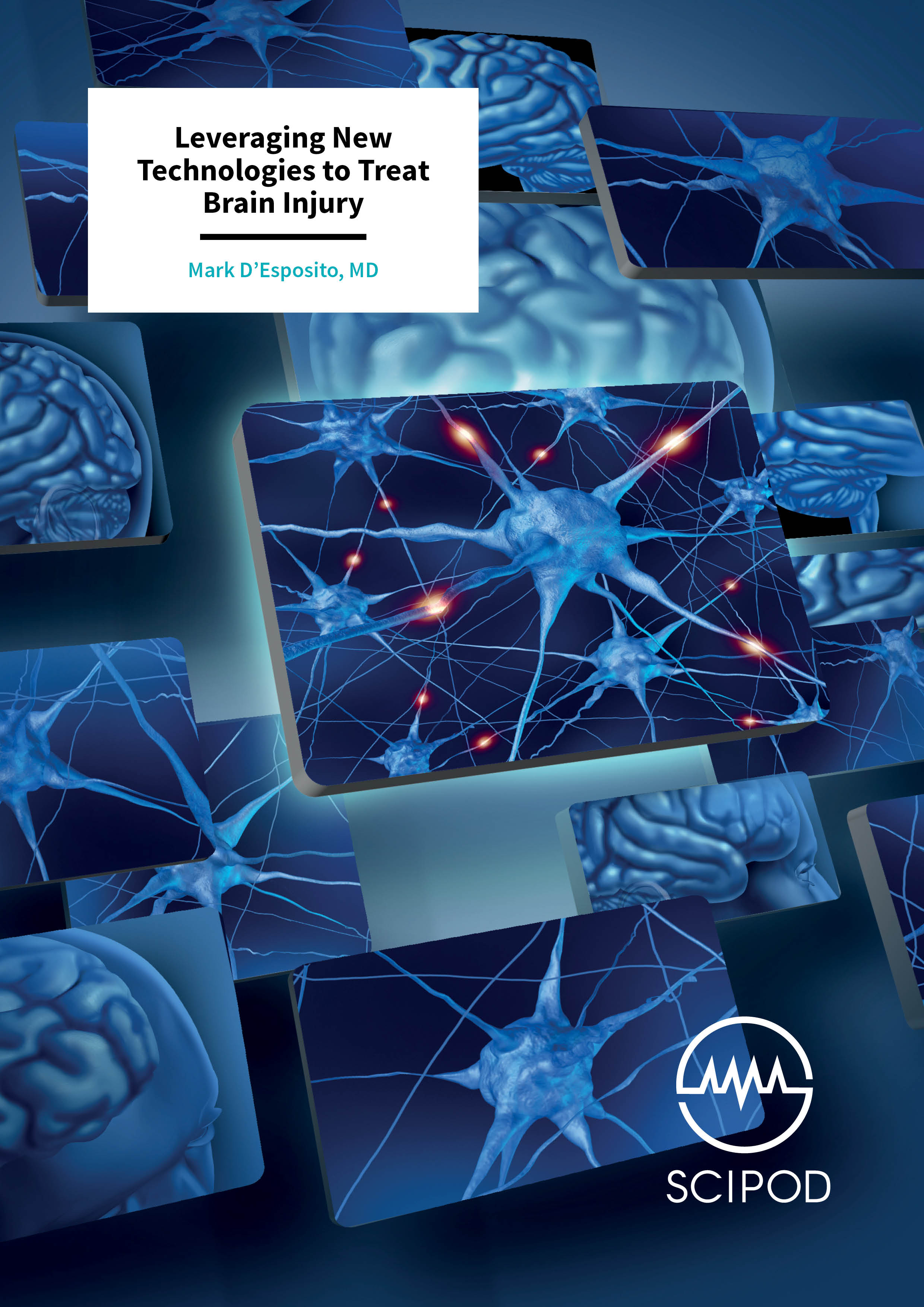 Leveraging New Technologies to Treat  Brain Injury – Mark D'Esposito, MD, University of California, Berkeley