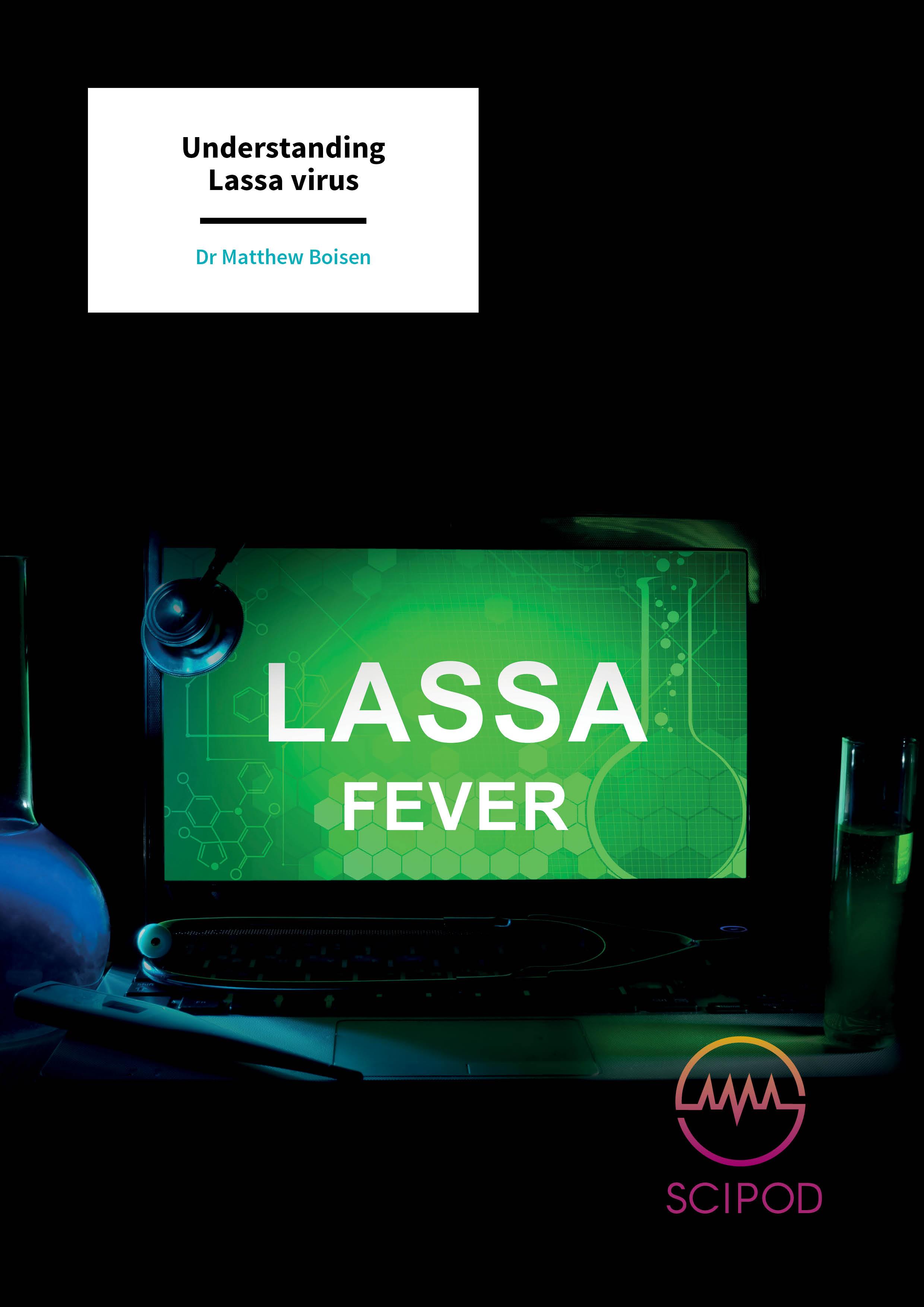 Understanding Lassa virus – Dr Matthew Boisen, Zalgen Labs