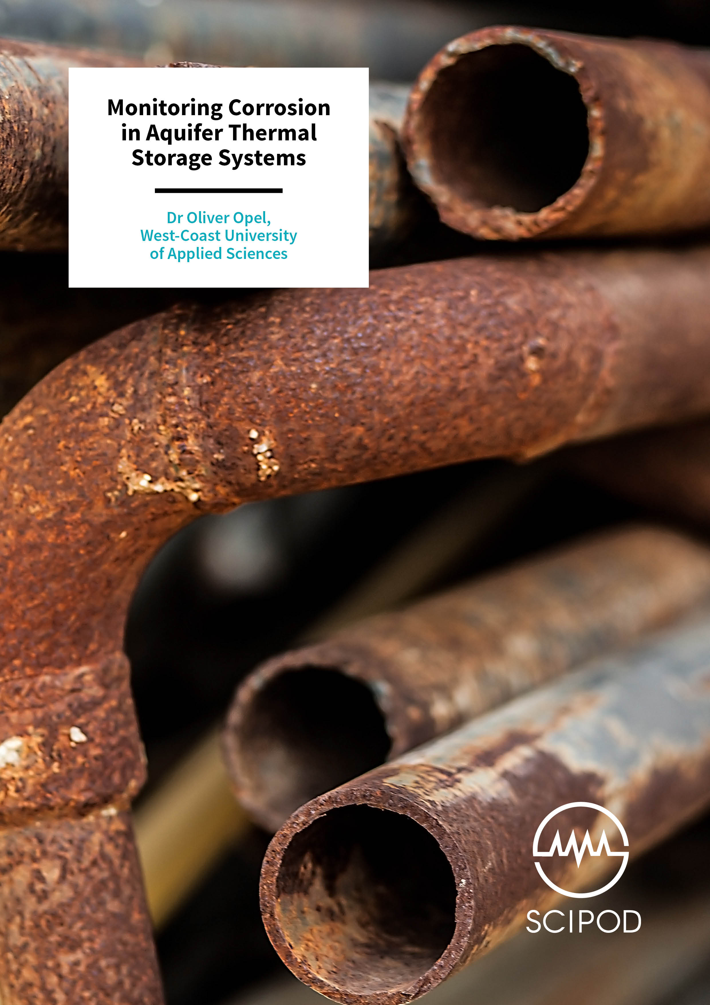 Monitoring Corrosion in Aquifer Thermal Storage Systems – Dr Oliver Opel, University of Applied Sciences Heide Germany
