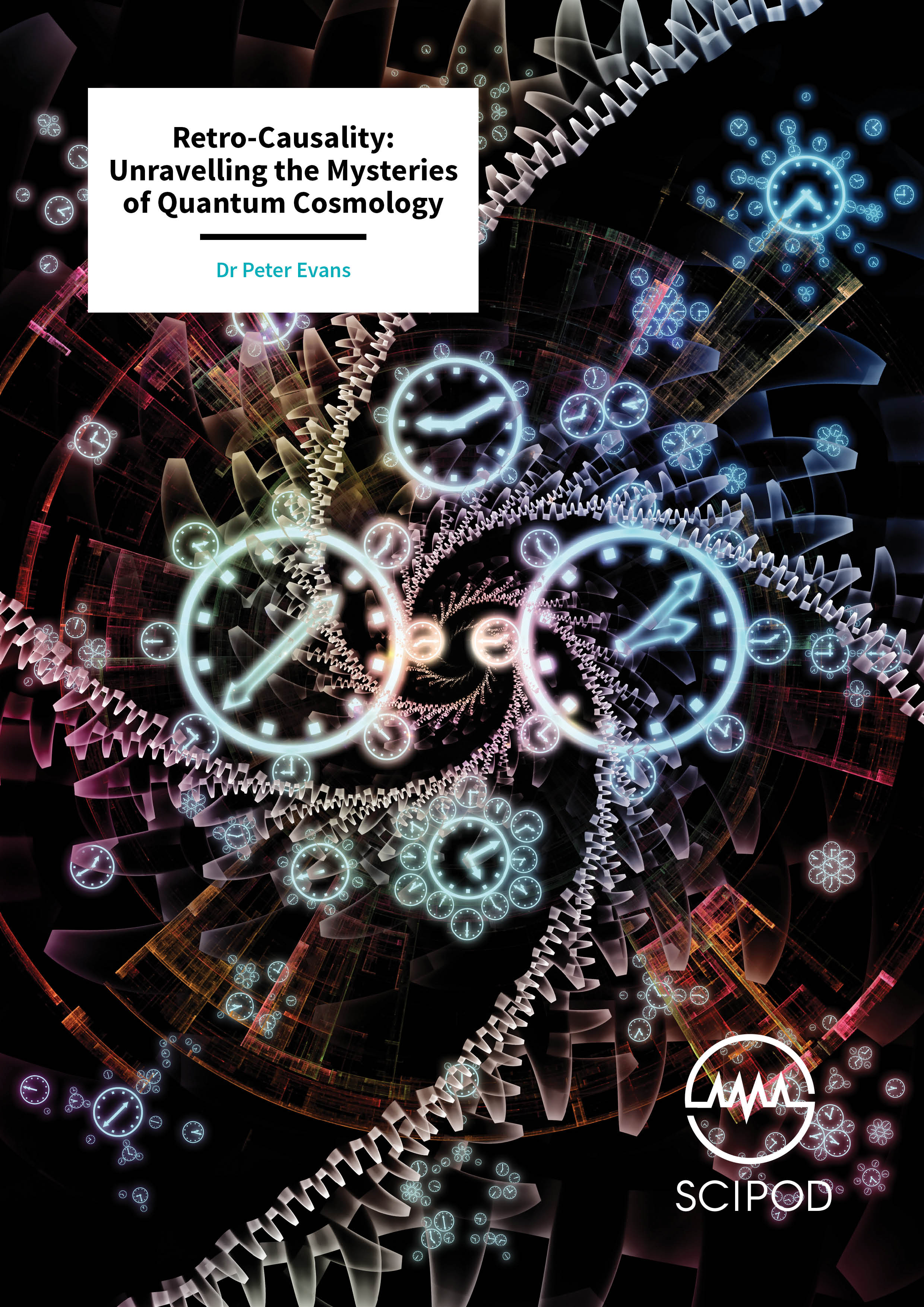 Unravelling The Mysteries Of Quantum Cosmology – Dr Peter Evans, University Of Queensland