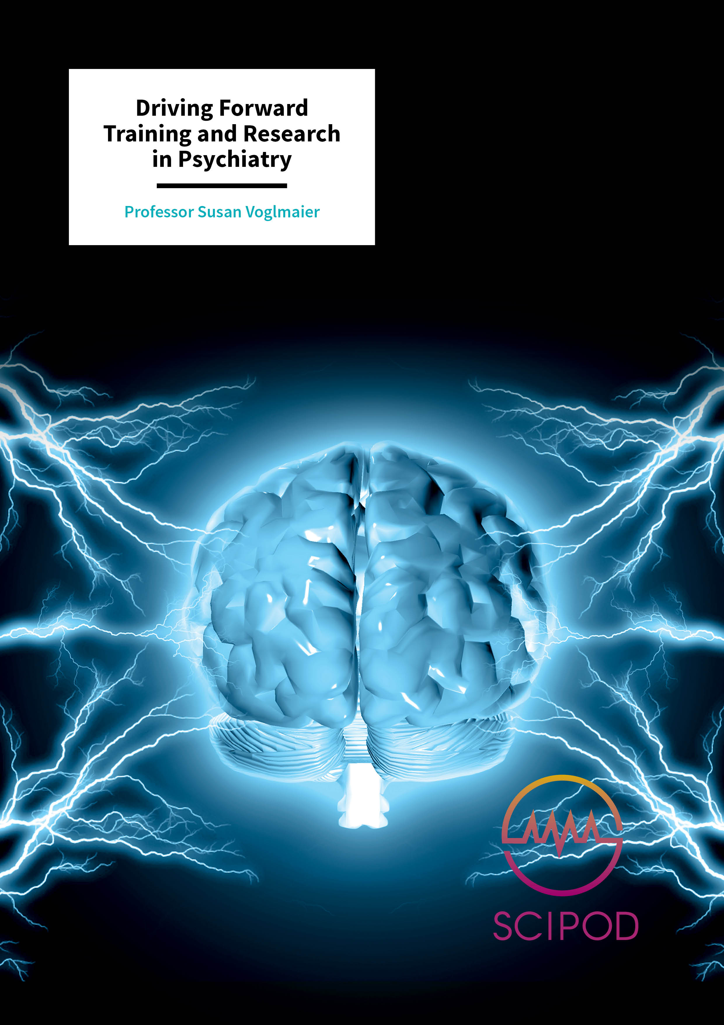 Driving Forward Training and Research in Psychiatry – Dr Susan Voglmaier, University of California
