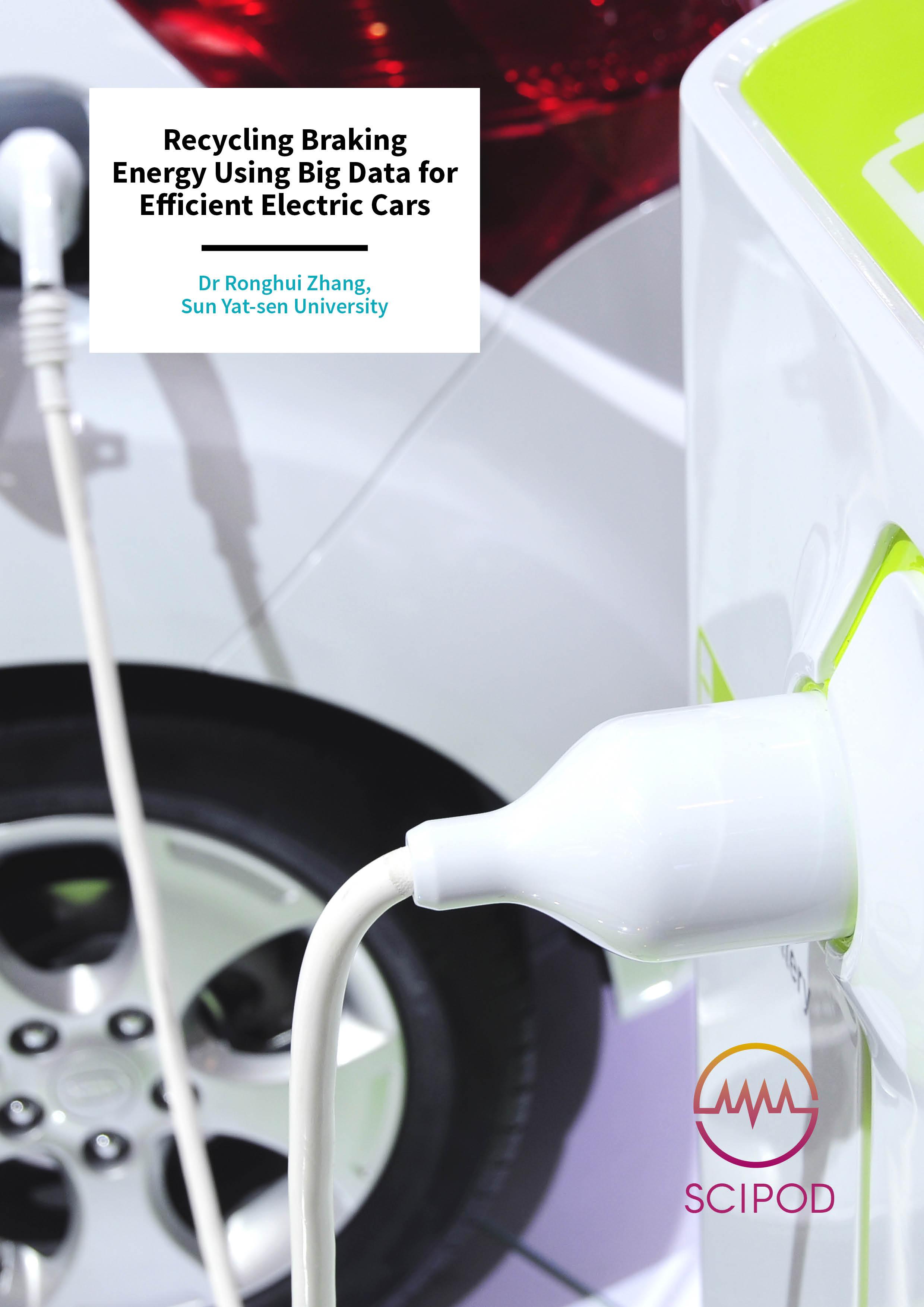 Recycling Braking Energy Using Big Data for Efficient Electric Cars – Dr Ronghui Zhang, Sun Yat-sen University