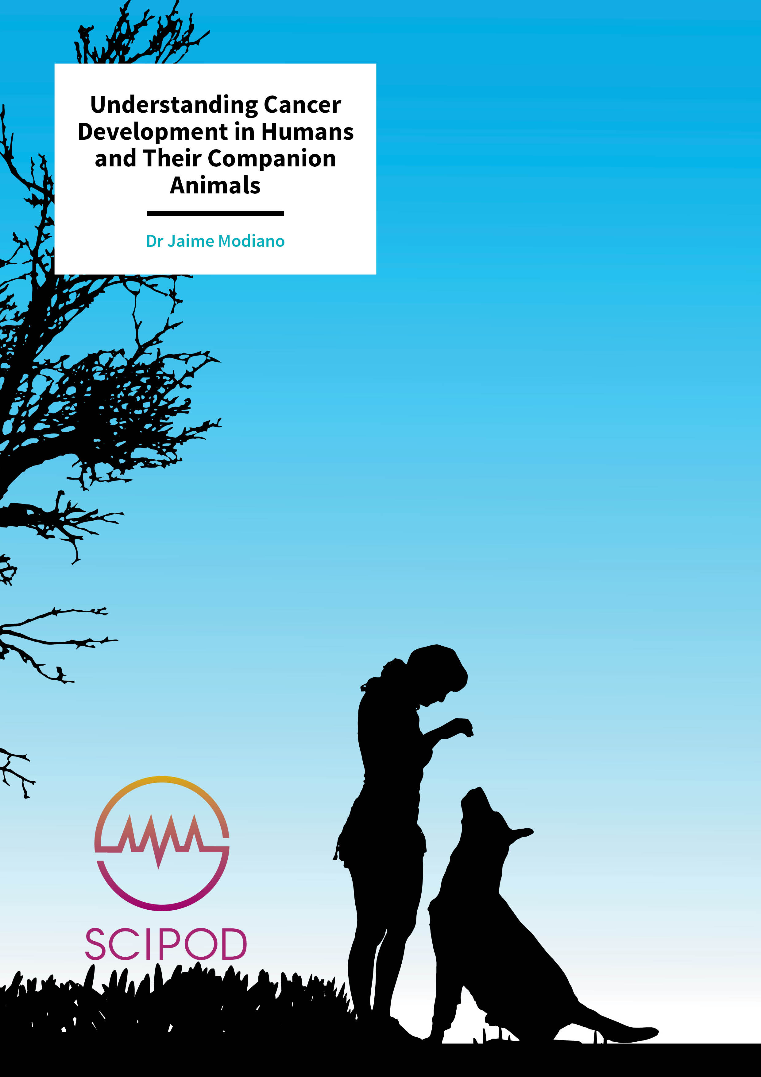 Understanding Cancer Development in Humans and Their Companion Animals – Dr Jaime Modiano, University of Minnesota
