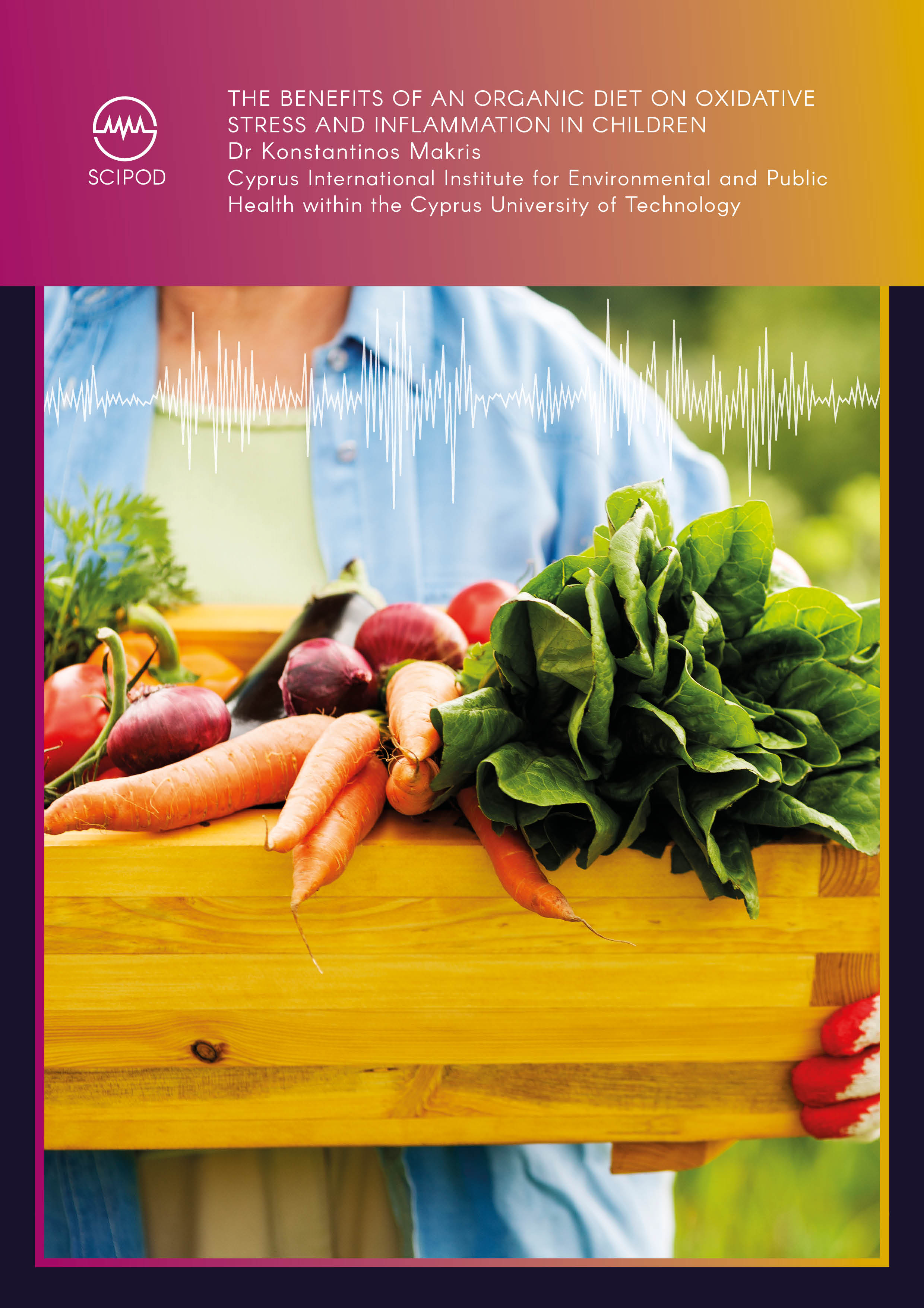 The Benefits of an Organic Diet on Oxidative Stress and Inflammation in Children – Dr Konstantinos Makris, Cyprus University of Technology