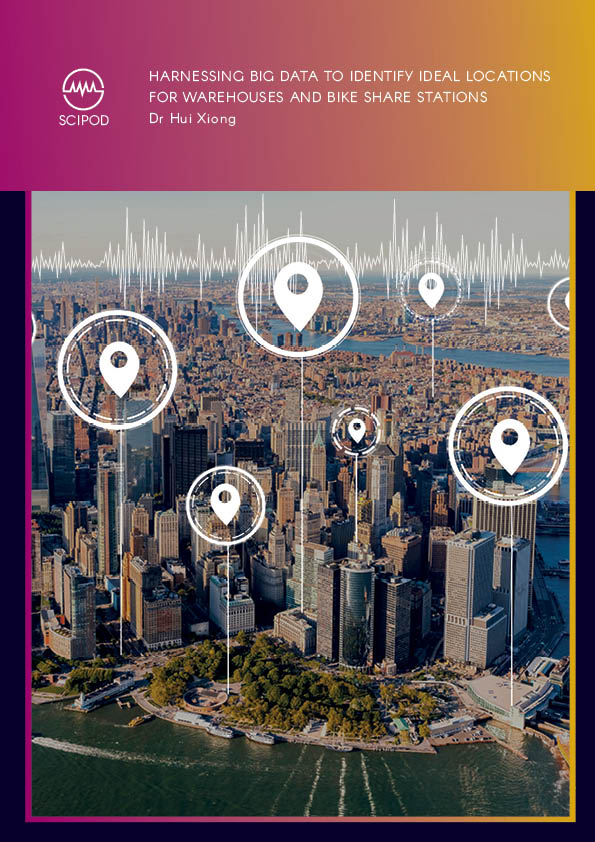 Harnessing Big Data to Identify Ideal Locations for Warehouses and Bike Share Stations – Dr Hui Xiong, Rutgers University