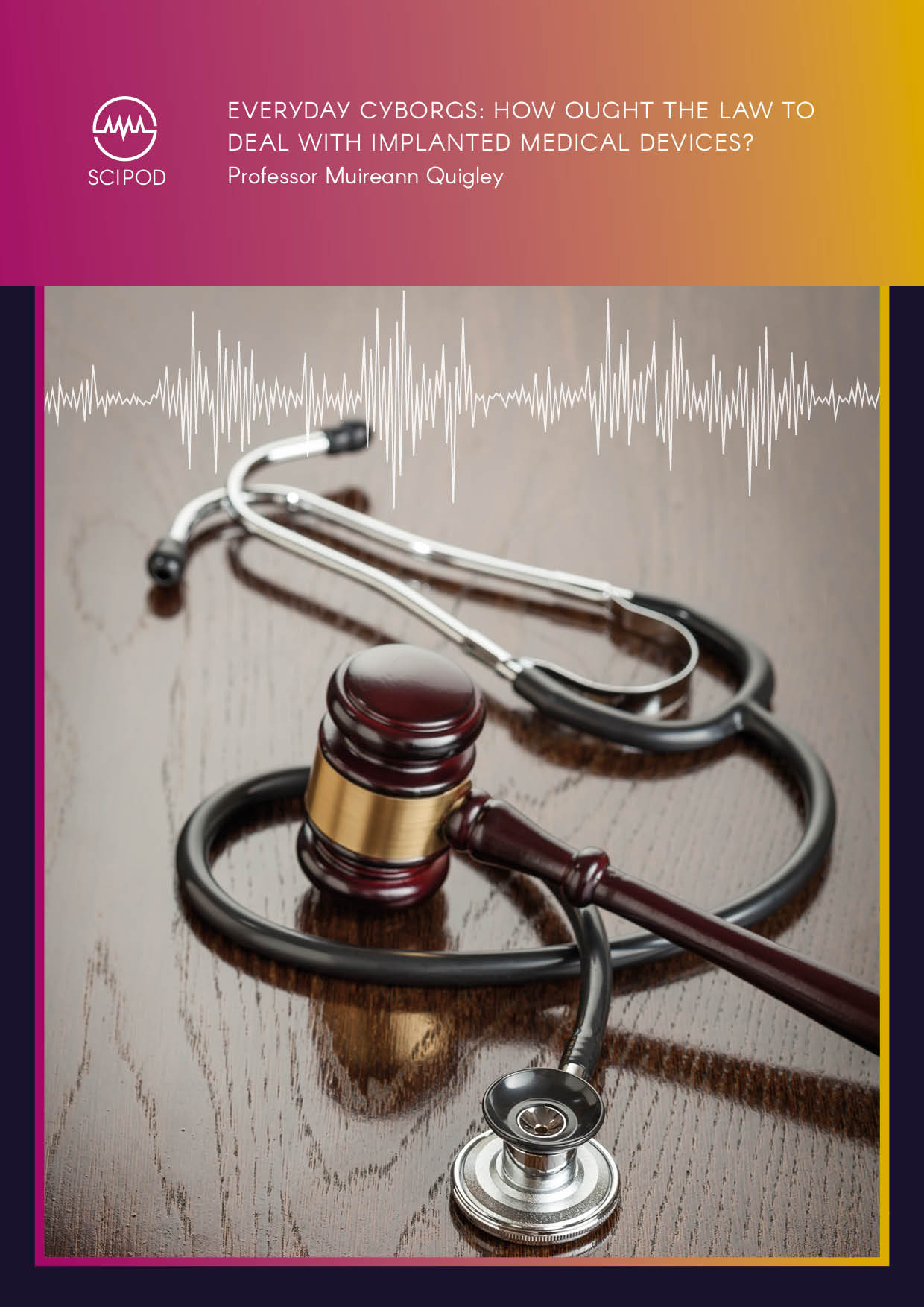 How Ought the Law to Deal with Implanted Medical Devices – Professor Muireann Quigley, University of Birmingham
