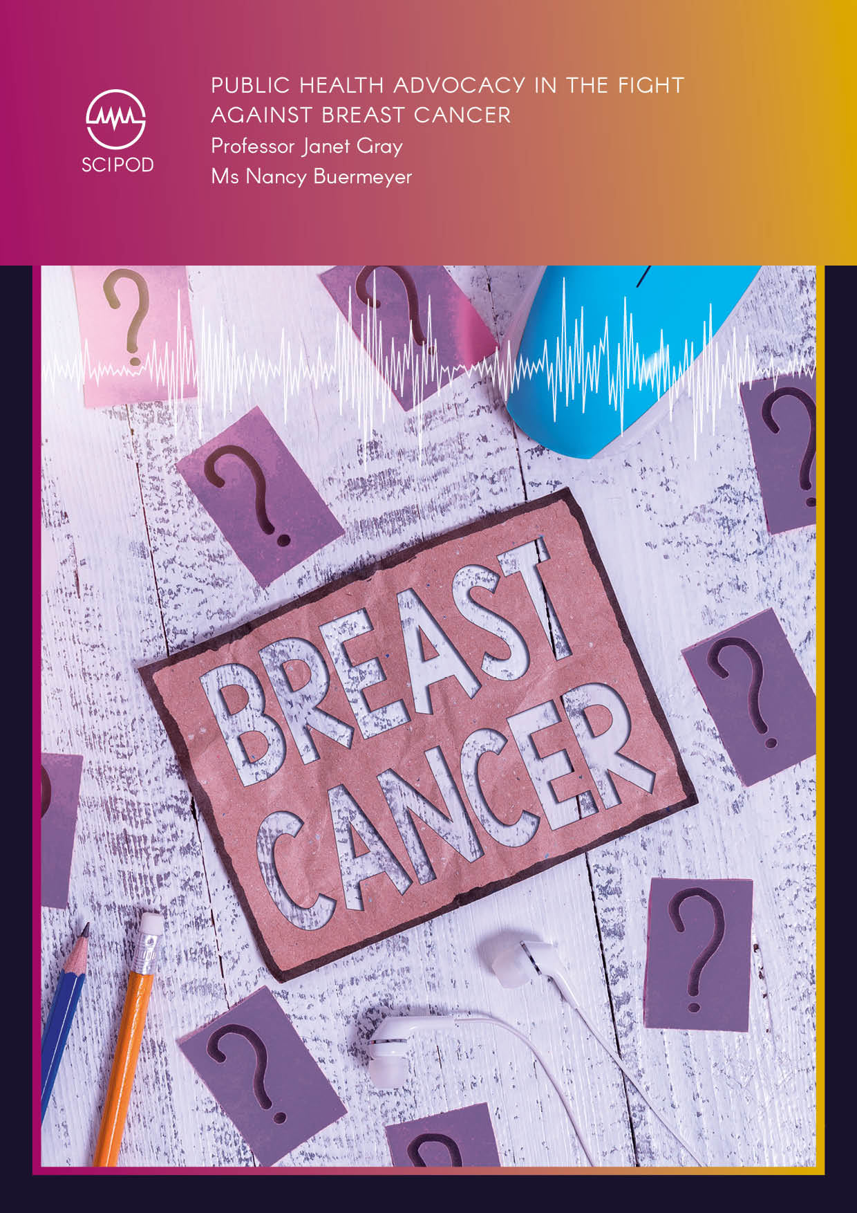 Public Health Advocacy in the Fight Against Breast Cancer – Professor Janet Gray and Nancy Buermeyer