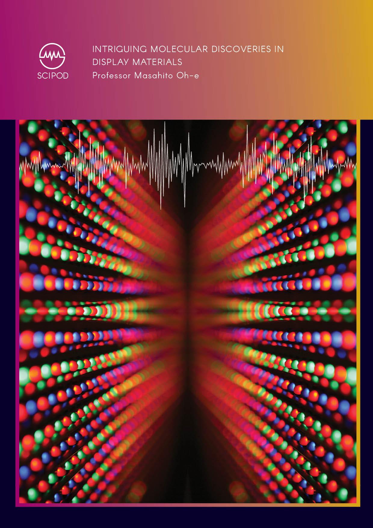 Professor Masahito Oh-e – Intriguing Molecular Discoveries in Display Materials