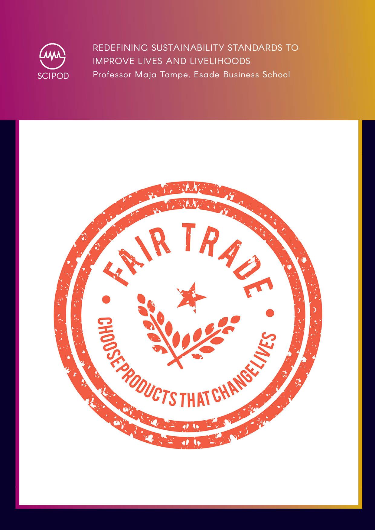 Redefining Sustainability Standards to Improve Lives and Livelihoods – Professor Maja Tampe, Esade business school
